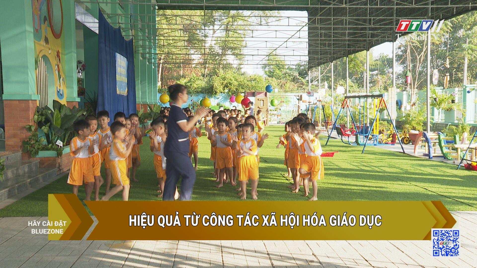 Hiệu quả từ công tác xã hội hóa giáo dục | GIÁO DỤC VÀ ĐÀO TẠO | TayNinhTV
