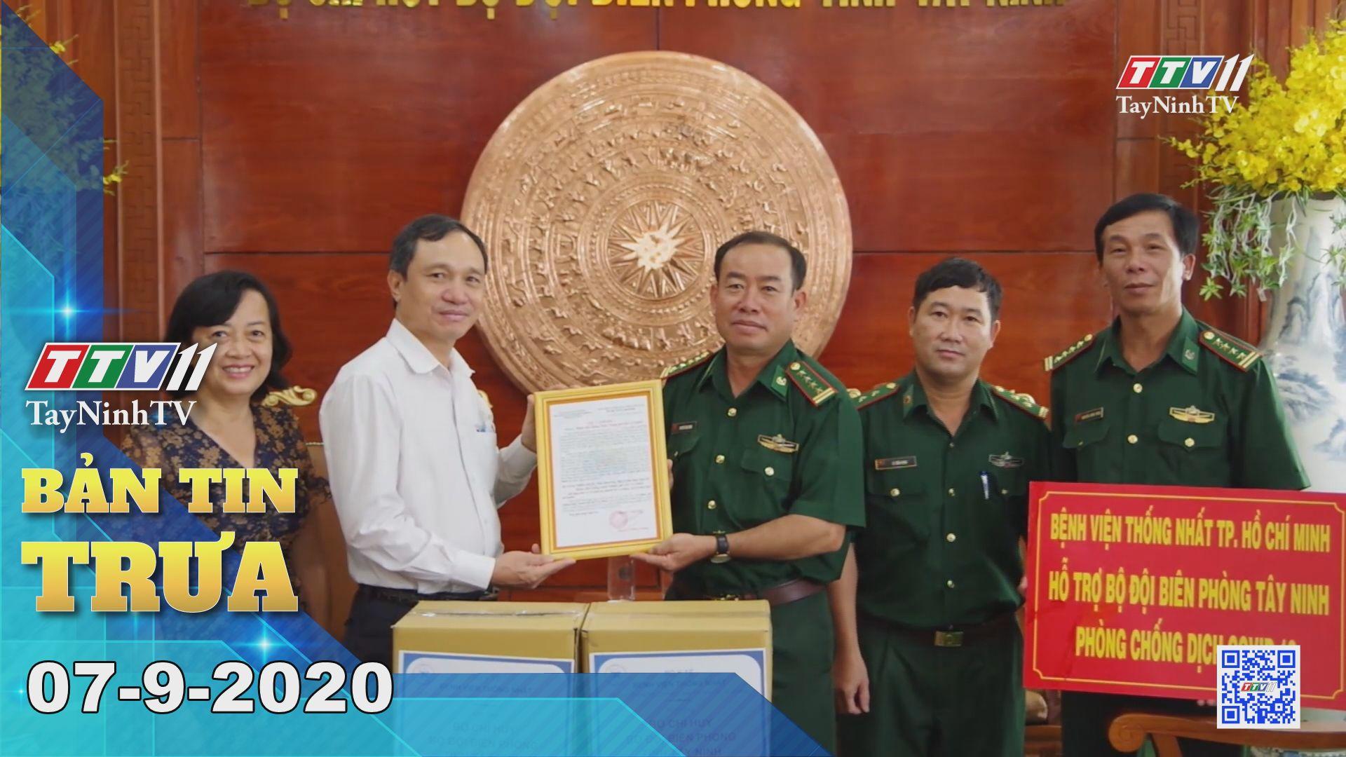 Bản tin trưa 07-9-2020 | Tin tức hôm nay | TayNinhTV