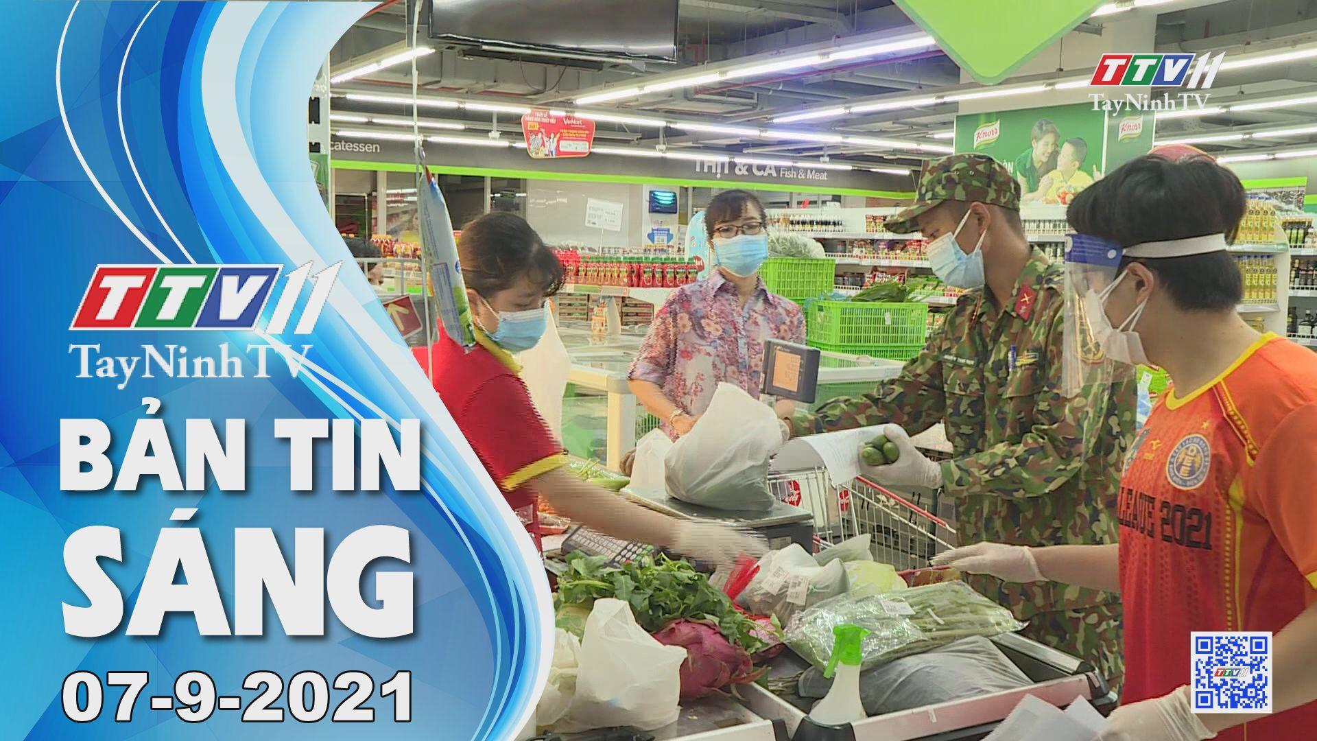 Bản tin sáng 07-9-2021 | Tin tức hôm nay | TayNinhTV
