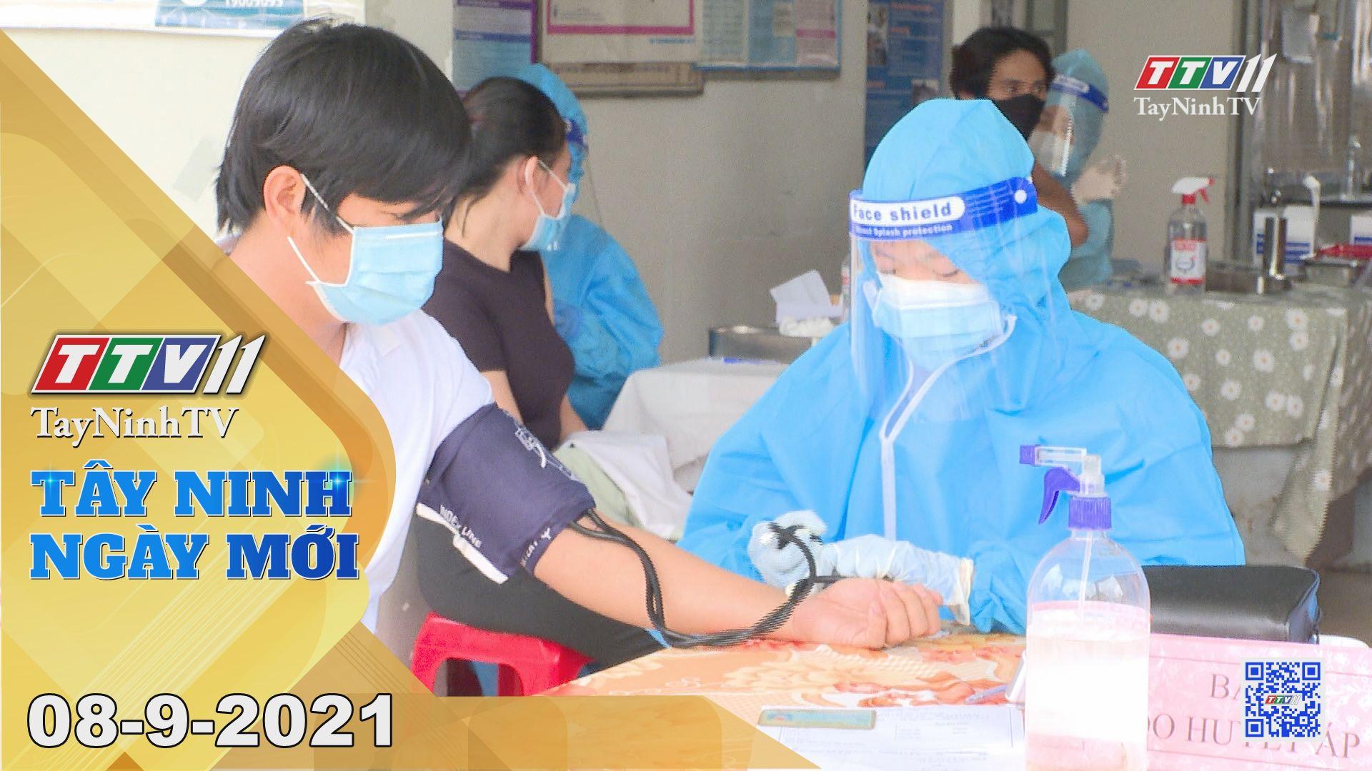 Tây Ninh Ngày Mới 08-9-2021 | Tin tức hôm nay | TayNinhTV