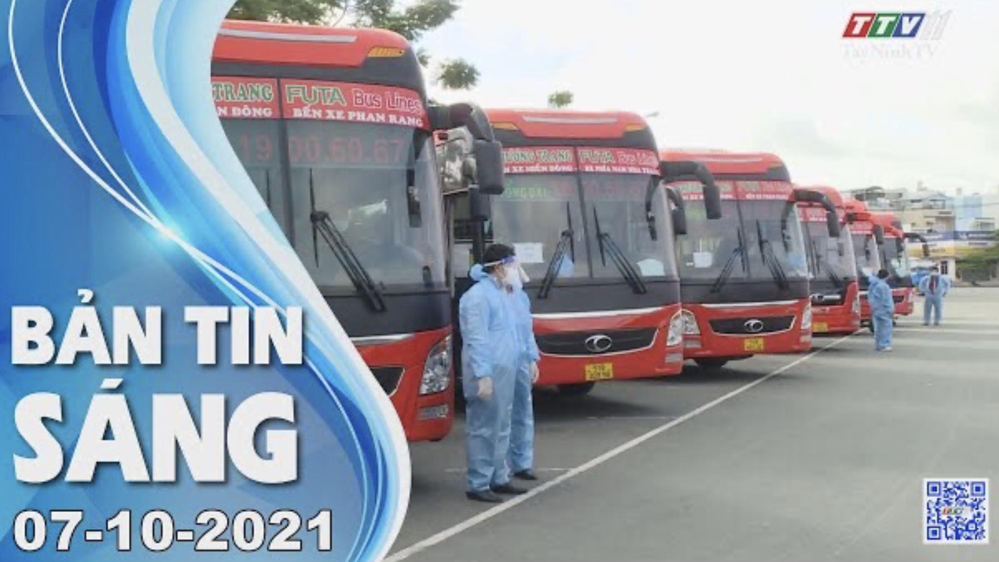 BẢN TIN SÁNG 07/10/2021 | Tin tức hôm nay | TayNinhTV