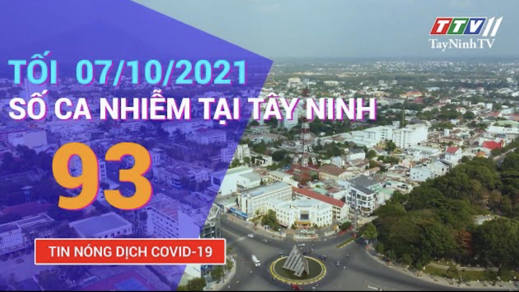 TIN TỨC COVID-19 TỐI NGÀY 07/10/2021 | Tin tức hôm nay | TayNinhTV