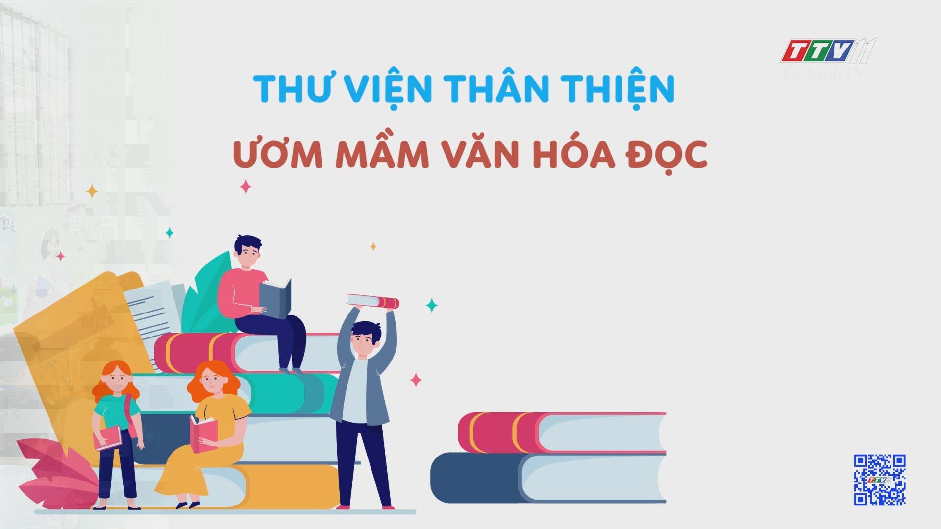 Thư viện thân thiện ươm mầm văn hóa đọc | TRANG TUỔI THƠ | TayNinhTV