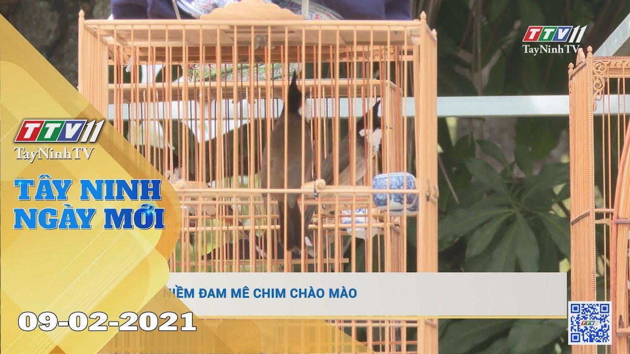 Tây Ninh Ngày Mới 09-02-2021   Tin tức hôm nay   TayNinhTV