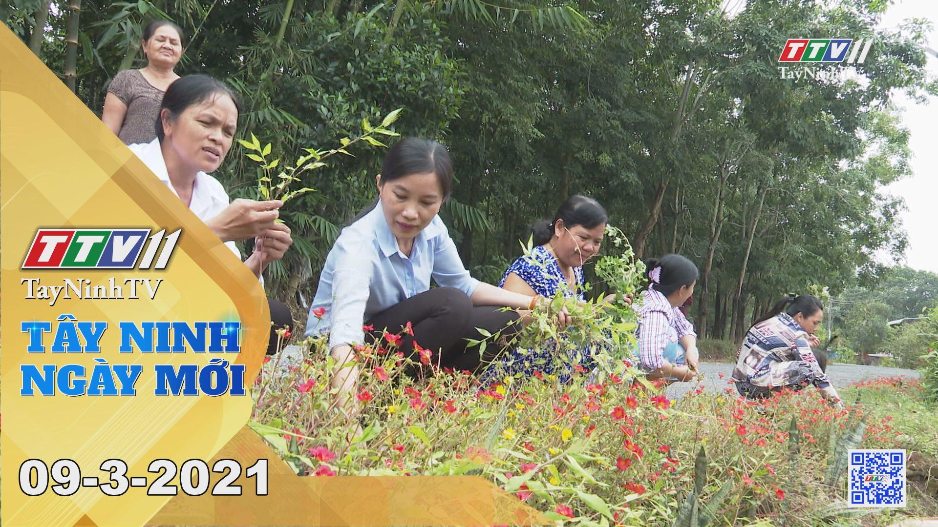 Tây Ninh Ngày Mới 09-3-2021 | Tin tức hôm nay | TayNinhTV