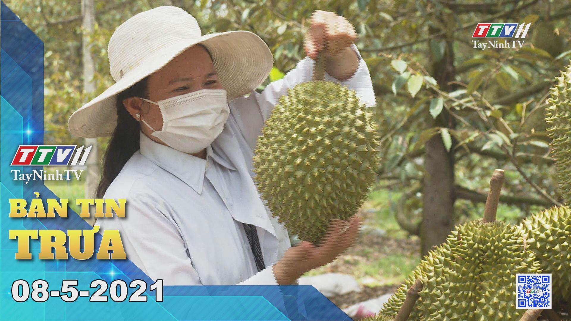 Bản tin trưa 08-5-2021 | Tin tức hôm nay | TayNinhTV