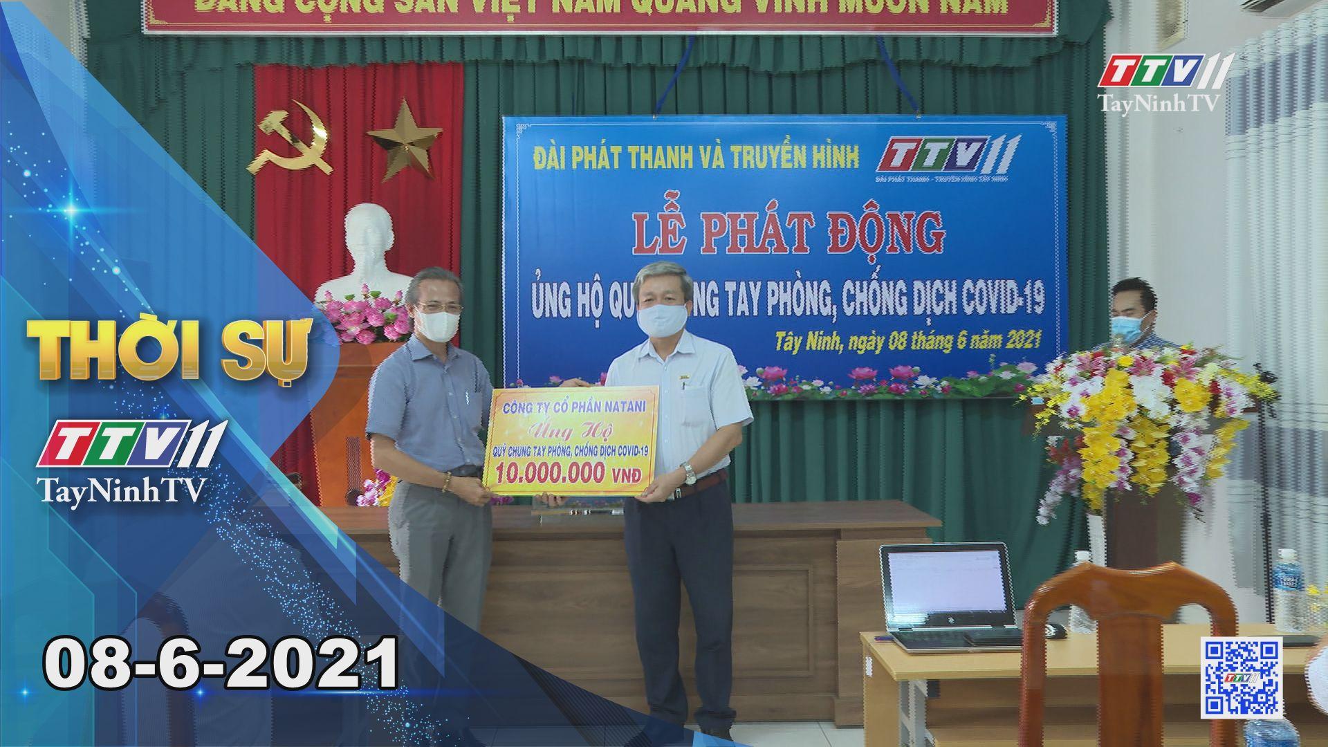 Thời sự Tây Ninh 08-6-2021 | Tin tức hôm nay | TayNinhTV