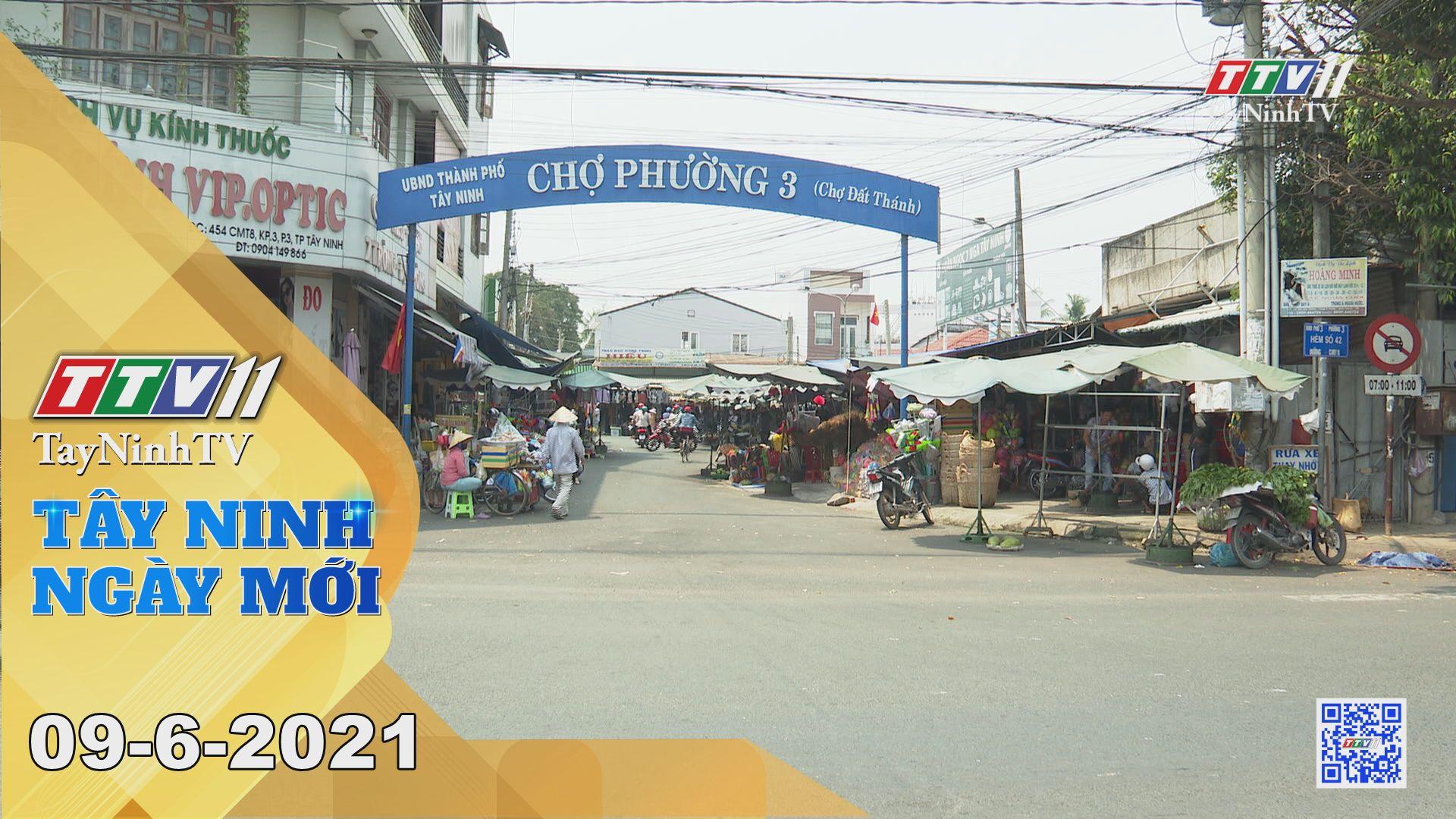 Tây Ninh Ngày Mới 09-6-2021 | Tin tức hôm nay | TayNinhTV