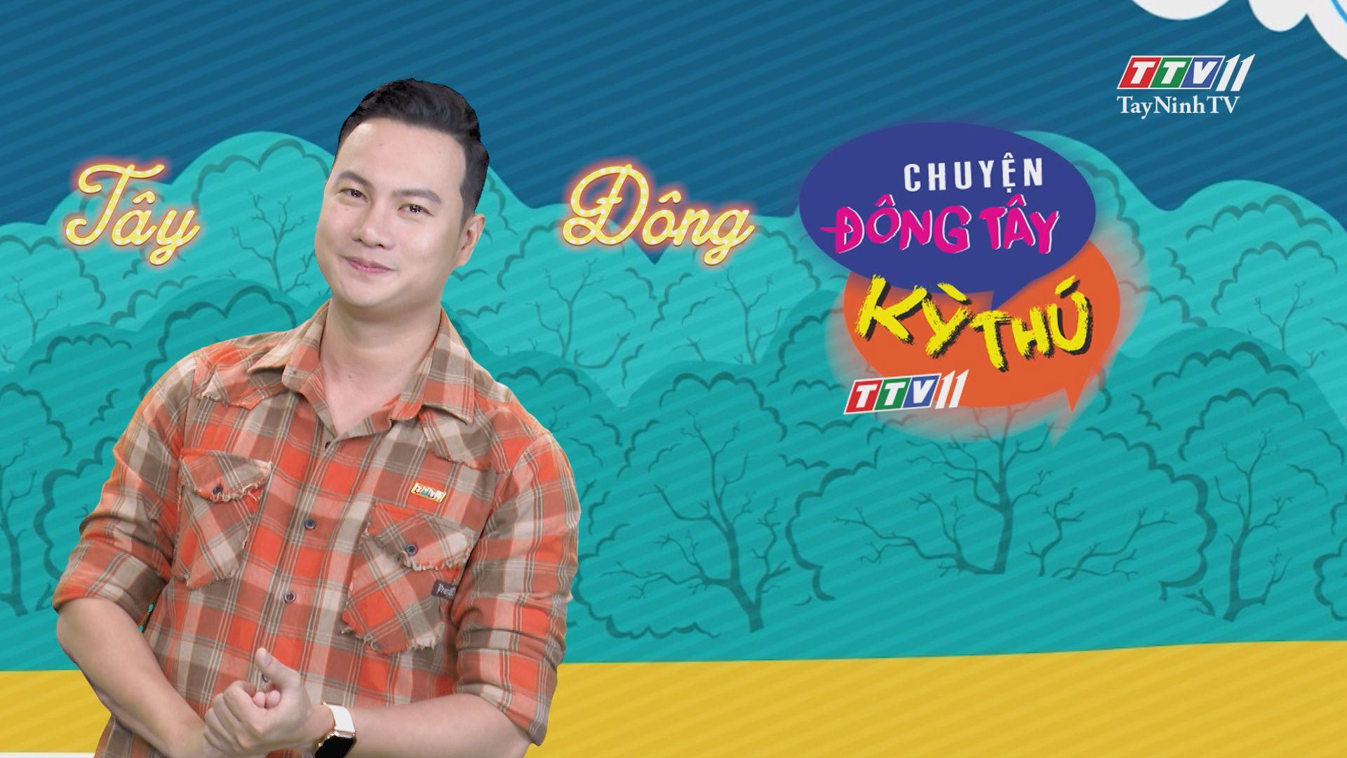 Chuyện Đông Tây Kỳ Thú 08-7-2020 | TayNinhTV