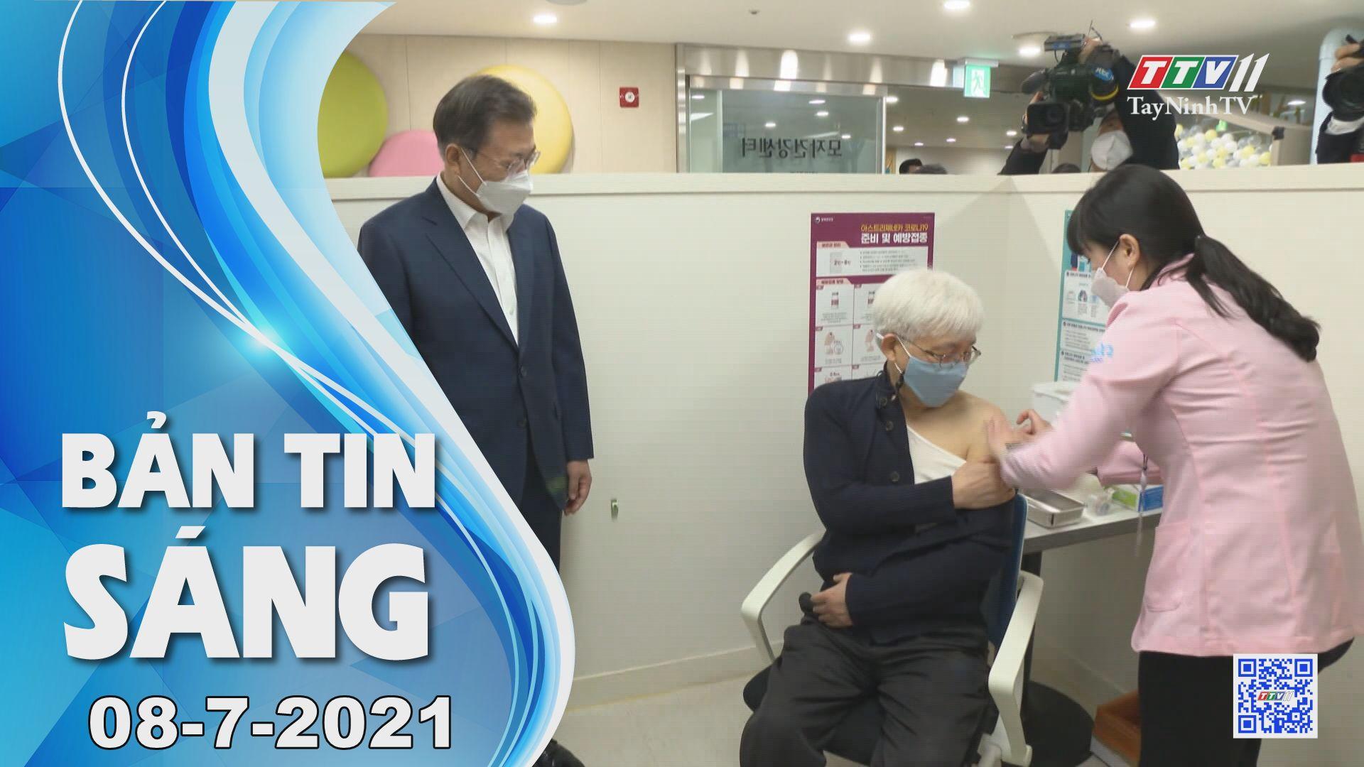 Bản tin sáng 08-7-2021   Tin tức hôm nay   TayNinhTV