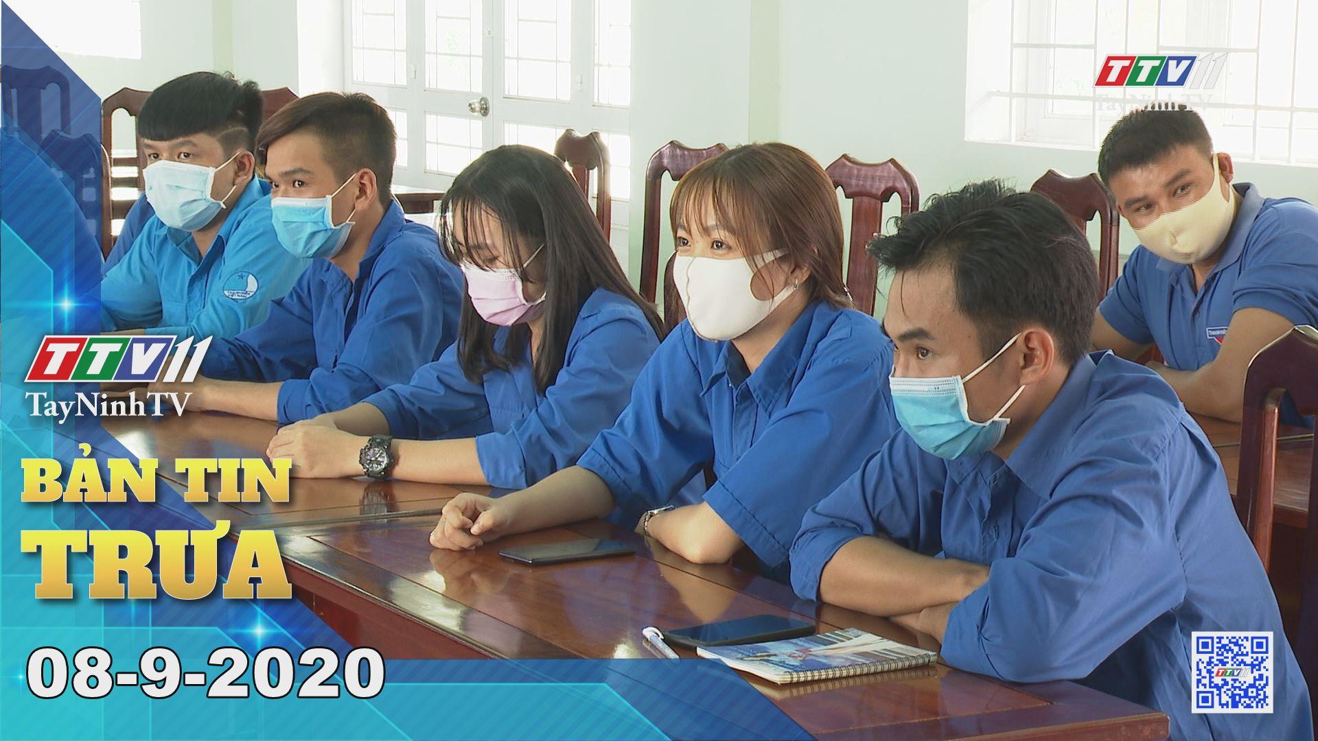 Bản tin trưa 08-9-2020 | Tin tức hôm nay | TayNinhTV