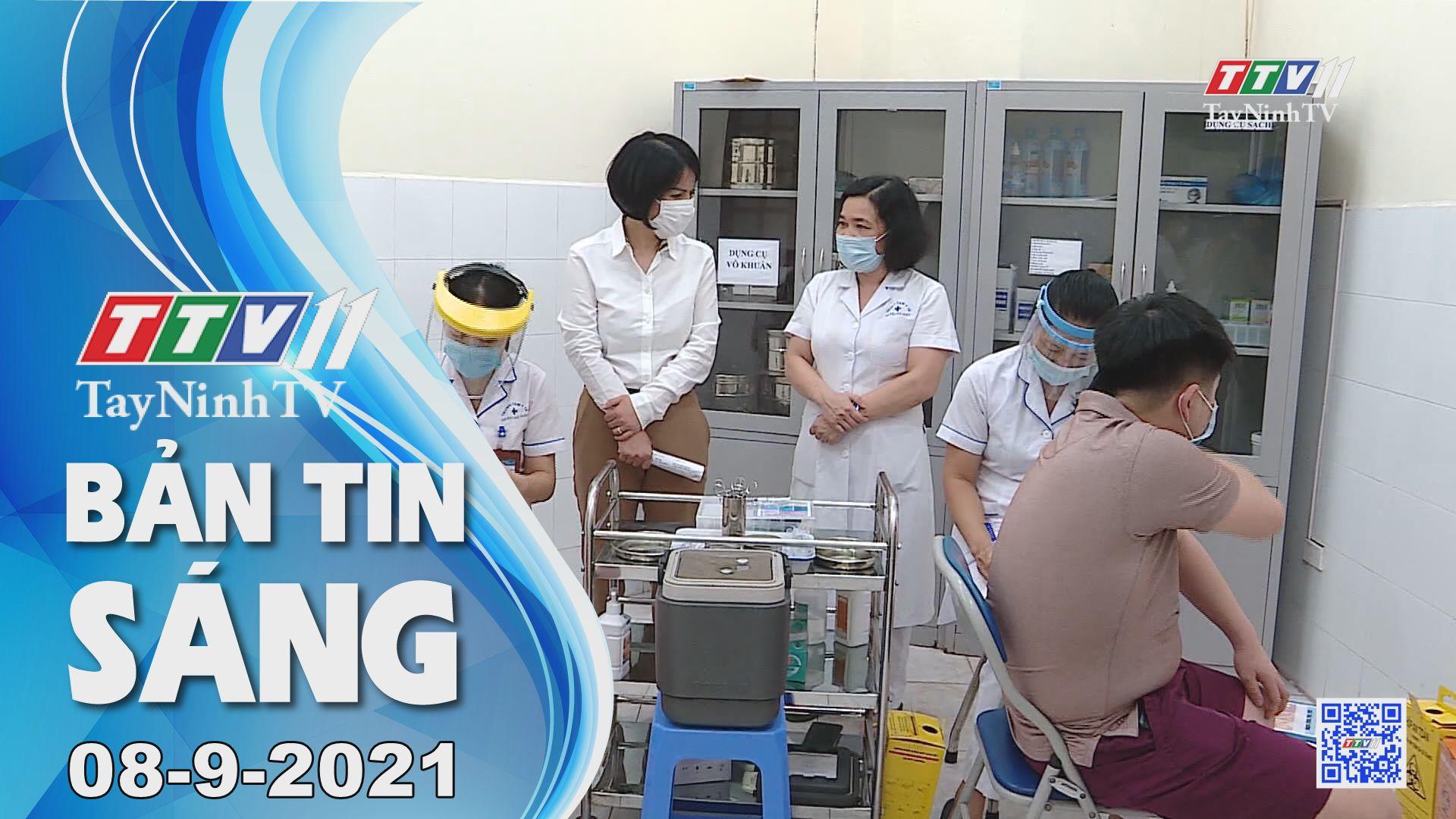 Bản tin sáng 08-9-2021 | Tin tức hôm nay | TayNinhTV