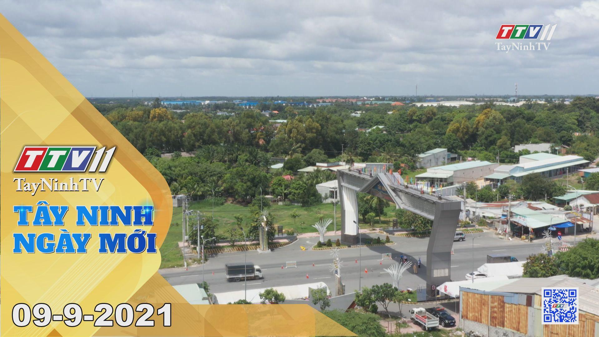 Tây Ninh Ngày Mới 09-9-2021 | Tin tức hôm nay | TayNinhTV