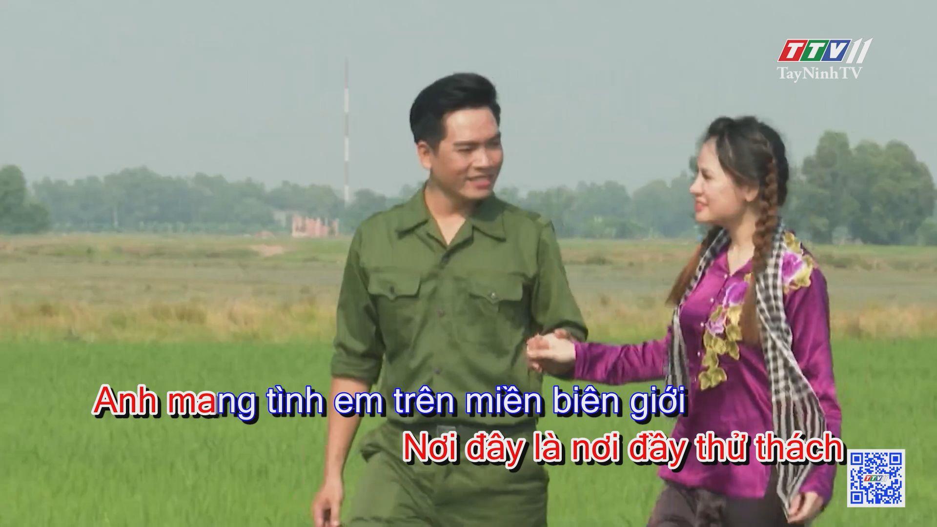 Biên giới và tình em KARAOKE | Tuyển tập karaoke Tây Ninh tình yêu trong tôi | TayNinhTV