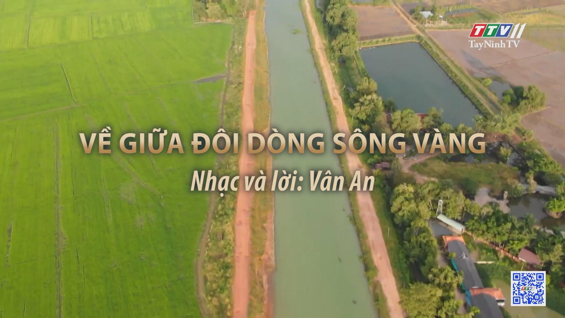 Về giữa đôi dòng sông vàng | Tuyển tập karaoke Tây Ninh tình yêu trong tôi | TayNinhTV