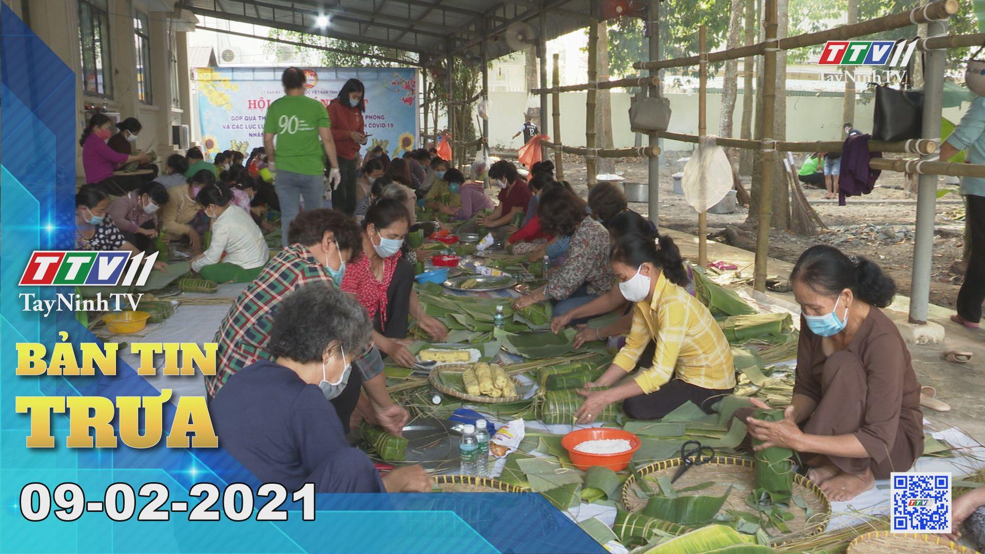 Bản tin trưa 09-02-2021 | Tin tức hôm nay | TayNinhTV