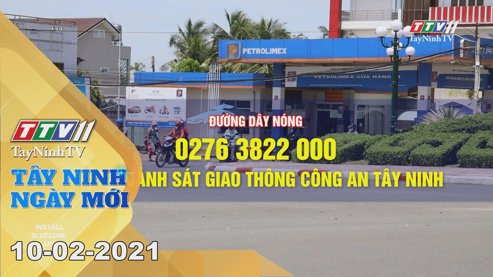 Tây Ninh Ngày Mới 10-02-2021   Tin tức hôm nay   TayNinhTV