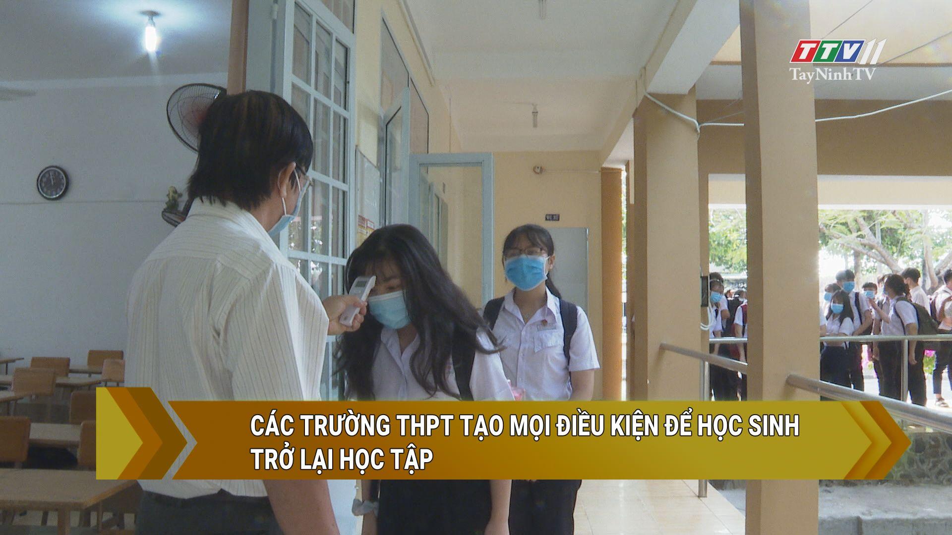 Các trường THPT tạo mọi điều kiệnđể học sinh trở lại học tập| GIÁO DỤC VÀ ĐÀO TẠO |TayNinhTV