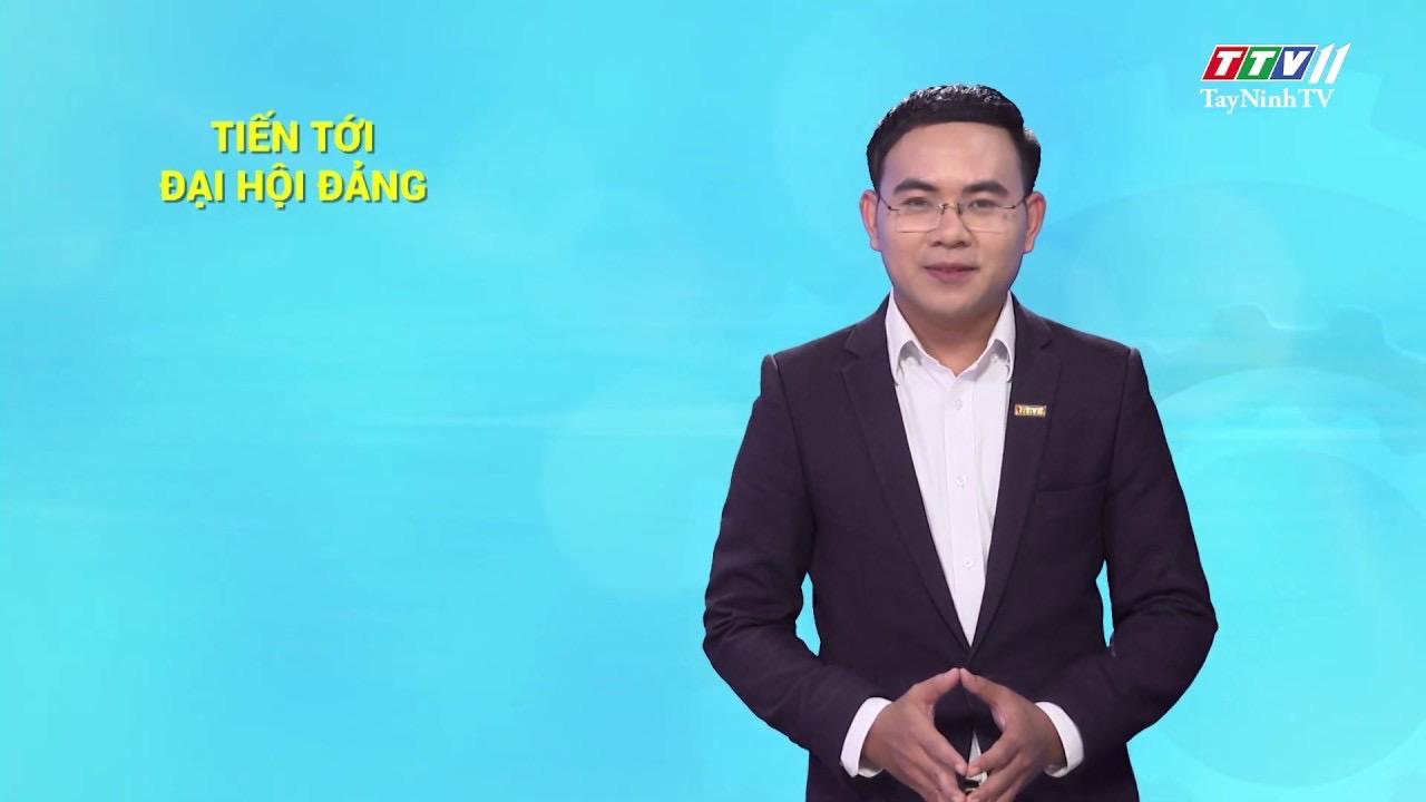 Các cấp ủy hoàn thành việc tổ chức đại hội điểm các cấp| TIẾN TỚI ĐẠI HỘI ĐẢNG | TayninhTV