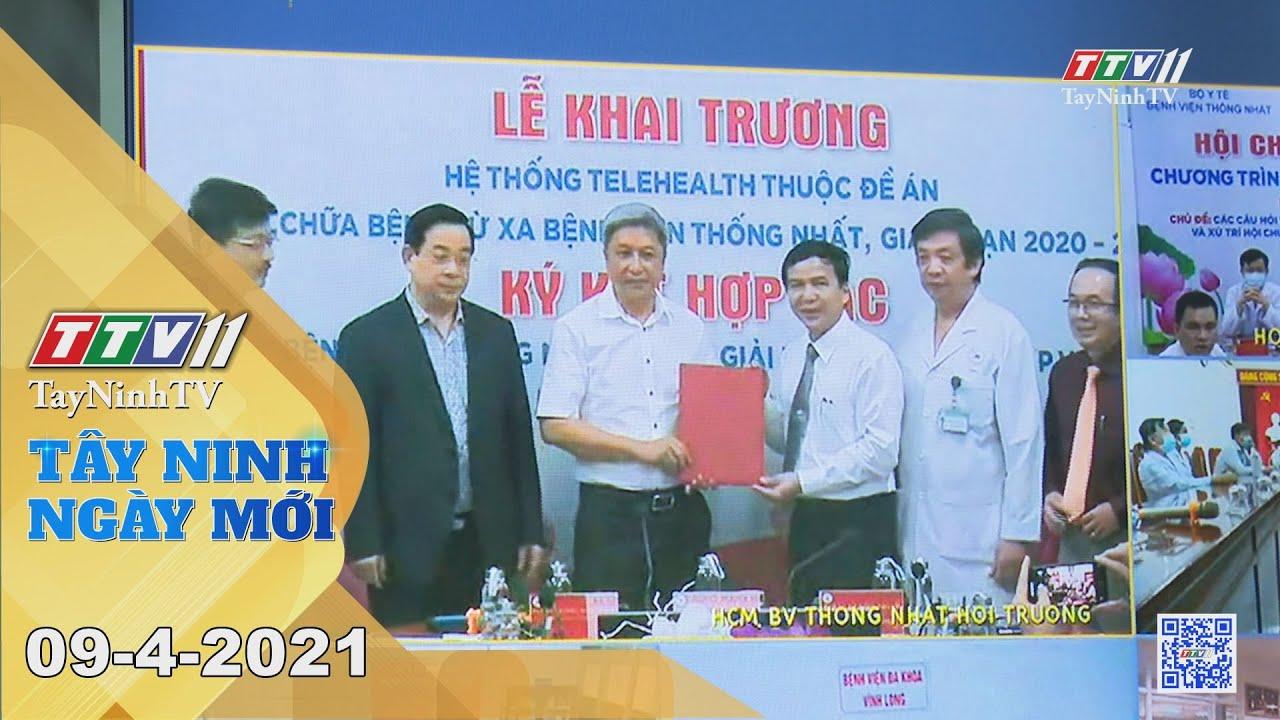 Tây Ninh Ngày Mới 09-4-2021 | Tin tức hôm nay | TayNinhTV