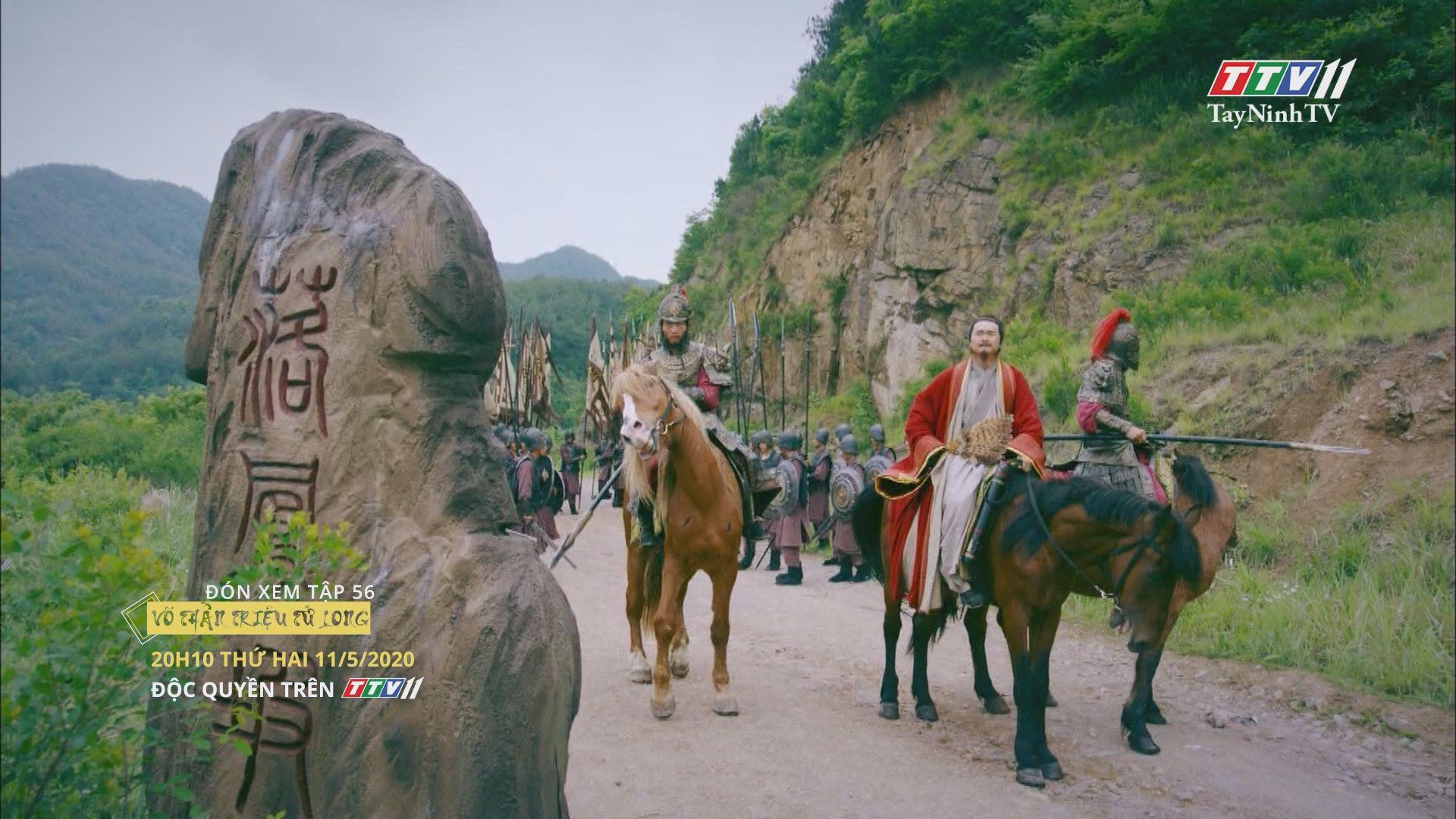 Trailer - VÕ THẦN TRIỆU TỬ LONG - TẬP 56 | Võ thần Triệu Tử Long | TayNinhTV