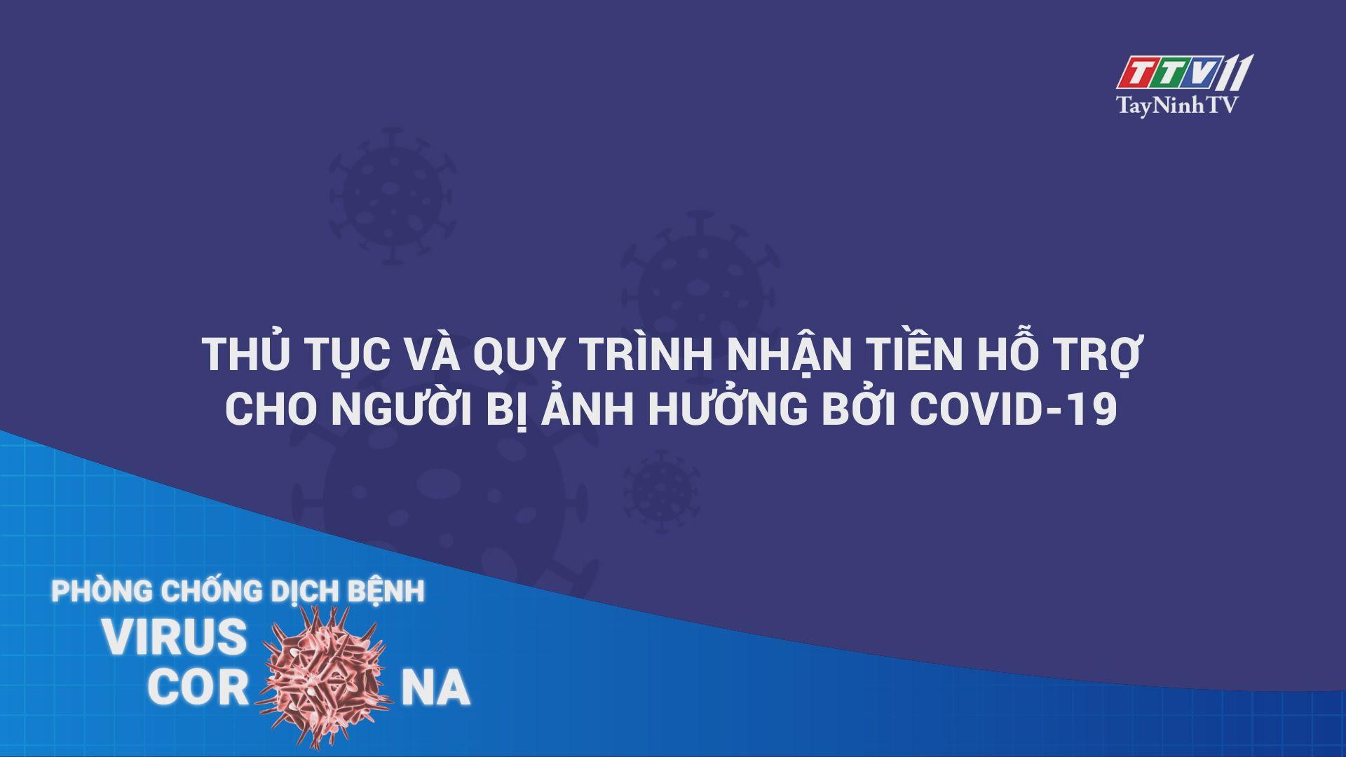 Thủ tục và quy trình nhận tiền hỗ trợ cho người bị ảnh hưởng bởi dịch Covid-19 | THÔNG TIN DỊCH CÚM COVID-19 | TayNinhTV