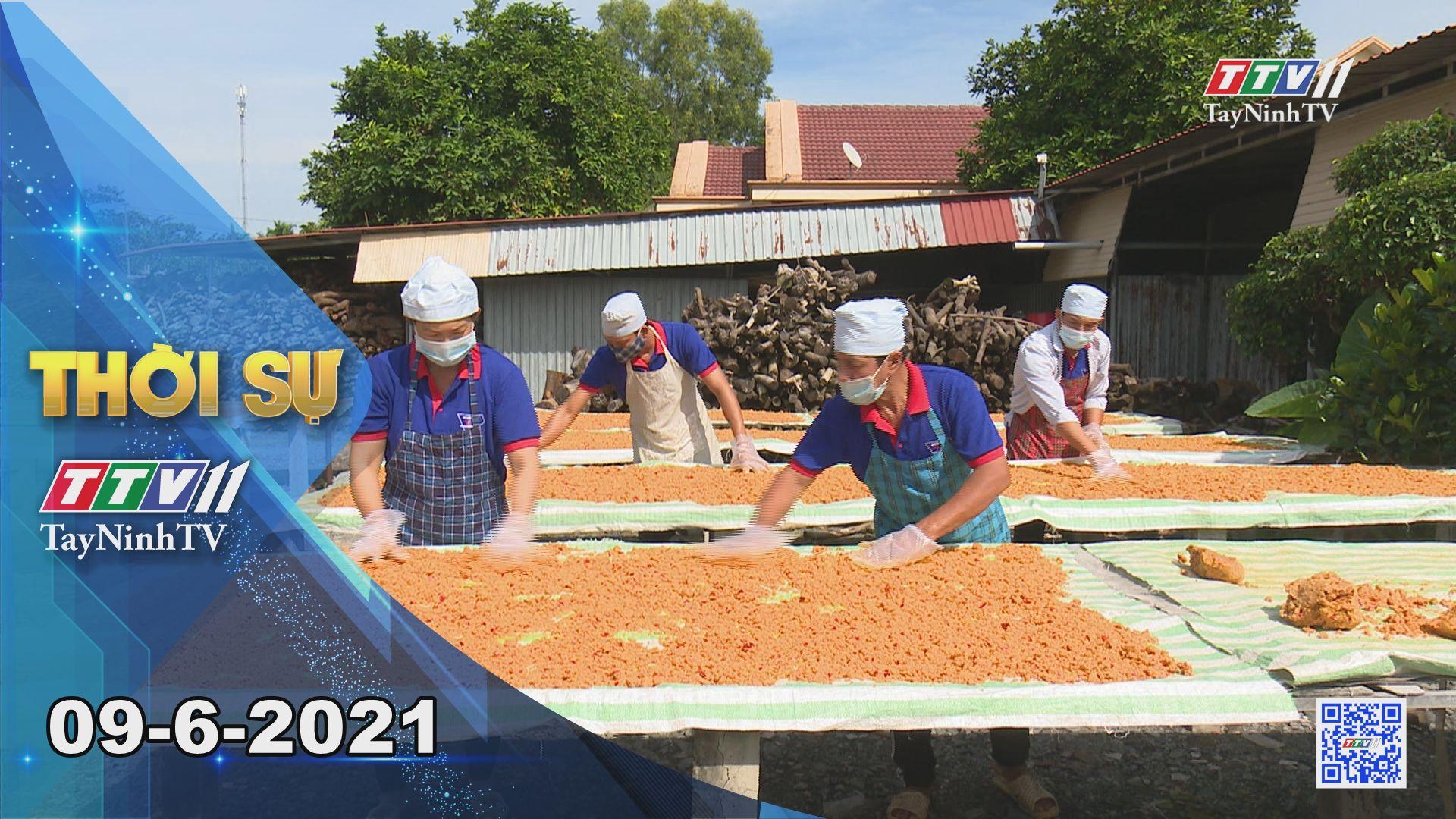 Thời sự Tây Ninh 09-6-2021 | Tin tức hôm nay | TayNinhTV