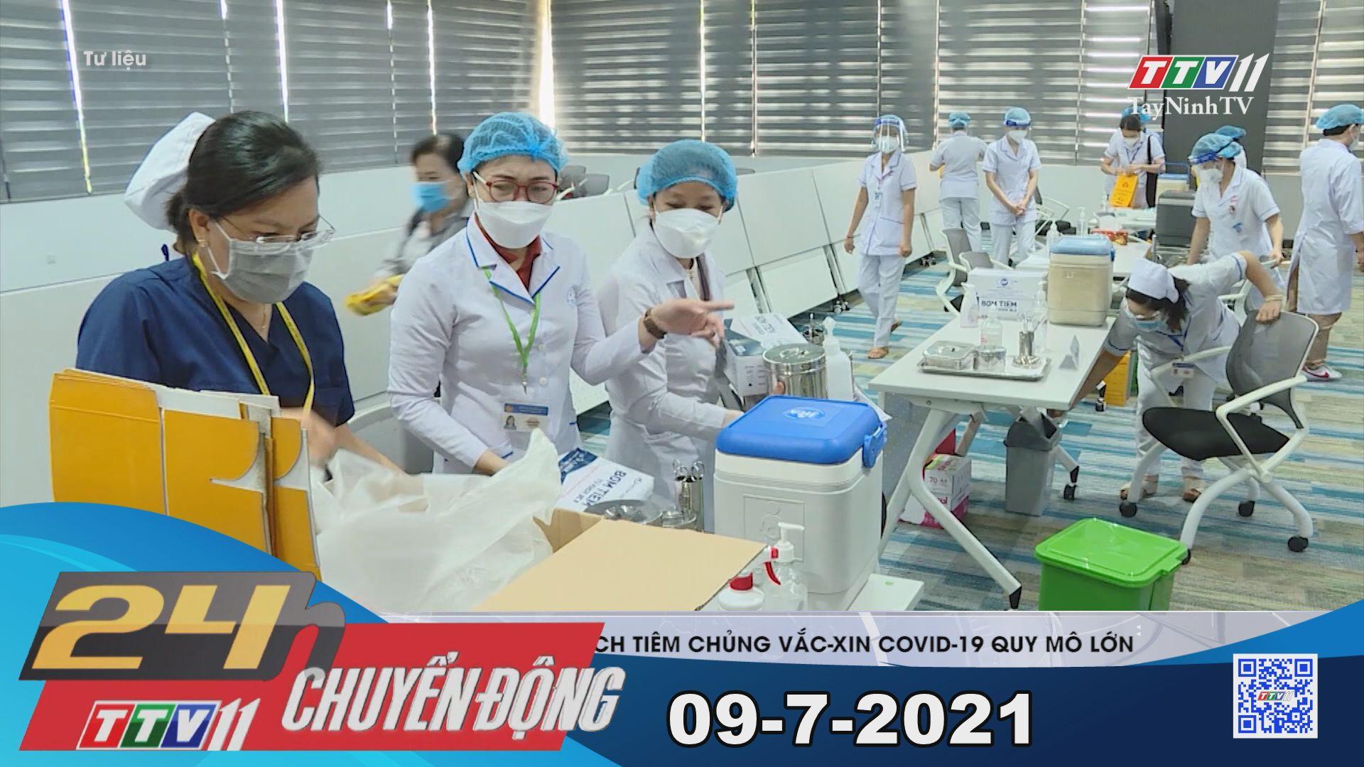 24h Chuyển động 09-7-2021   Tin tức hôm nay   TayNinhTV