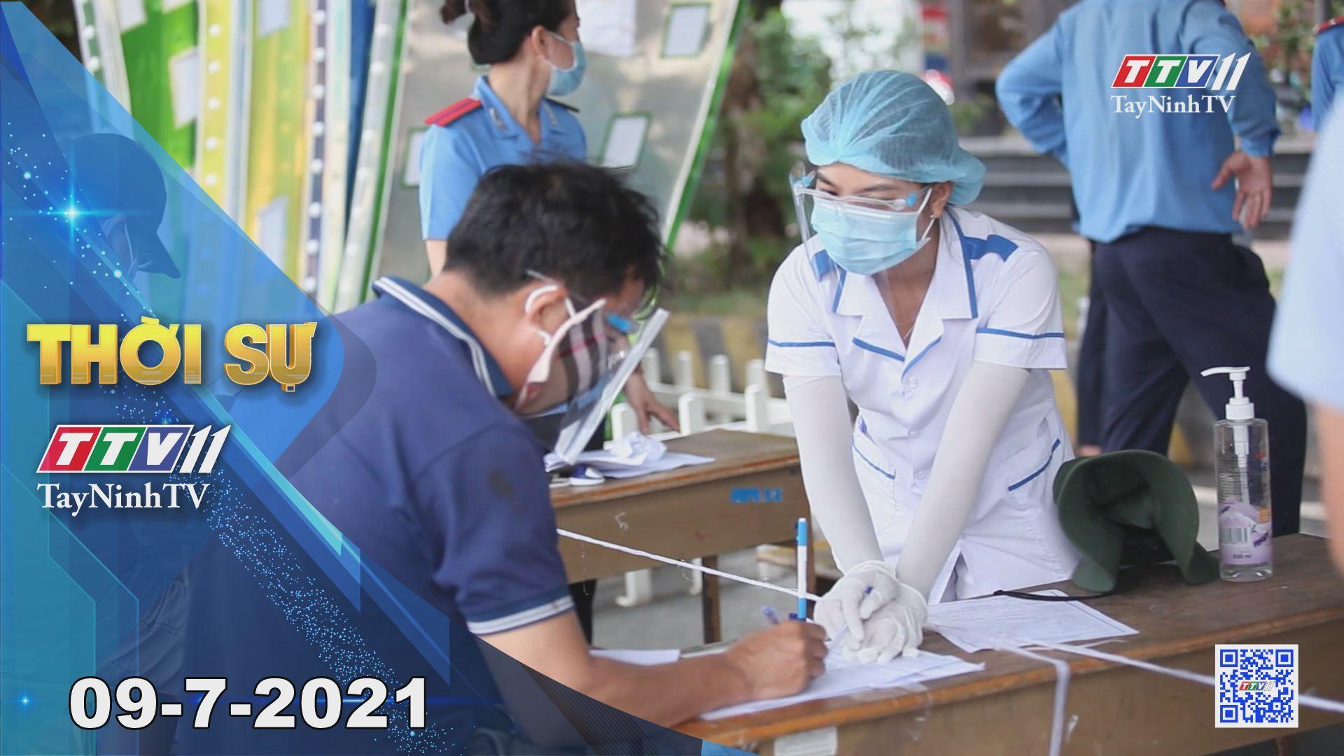 Thời sự Tây Ninh 09-7-2021   Tin tức hôm nay   TayNinhTV