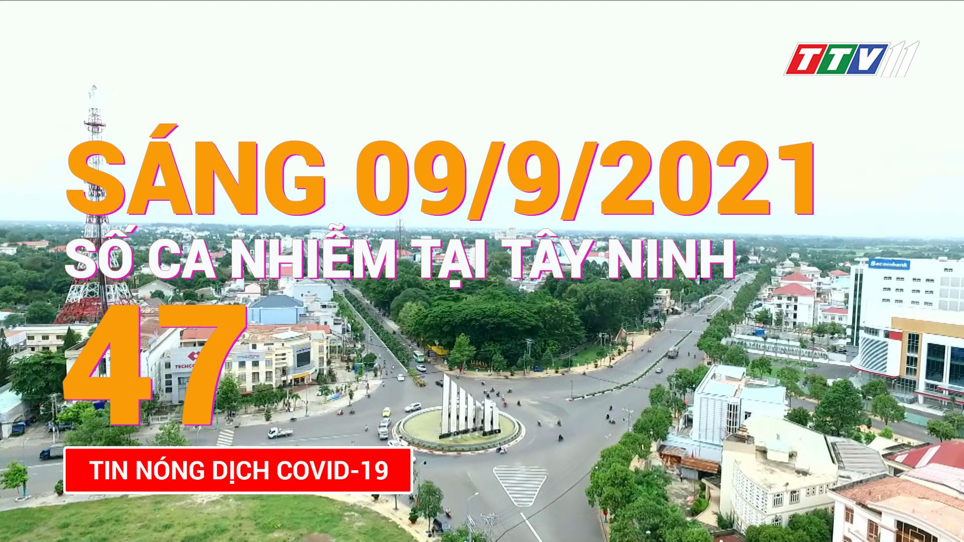 Tin tức Covid-19 sáng 09/9/2021 | TayNinhTV