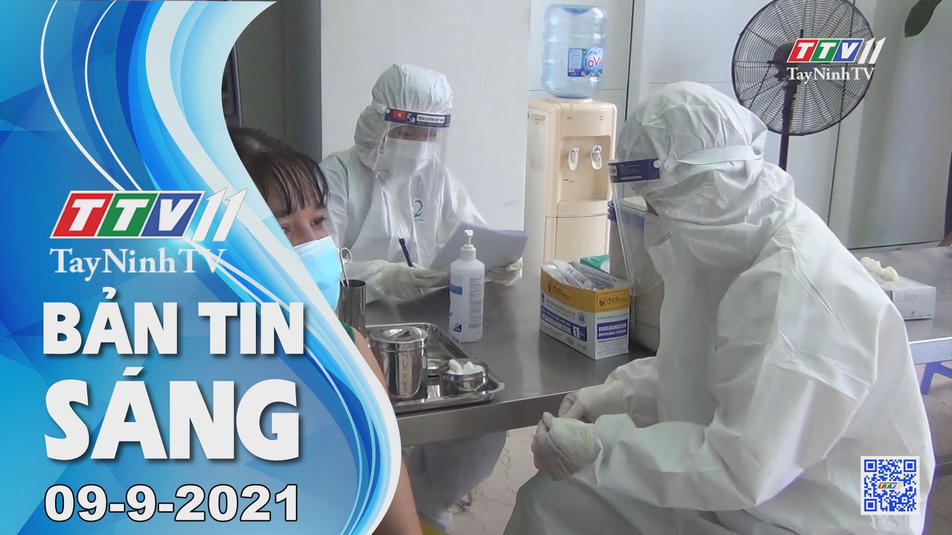 Bản tin sáng 09-9-2021 | Tin tức hôm nay | TayNinhTV