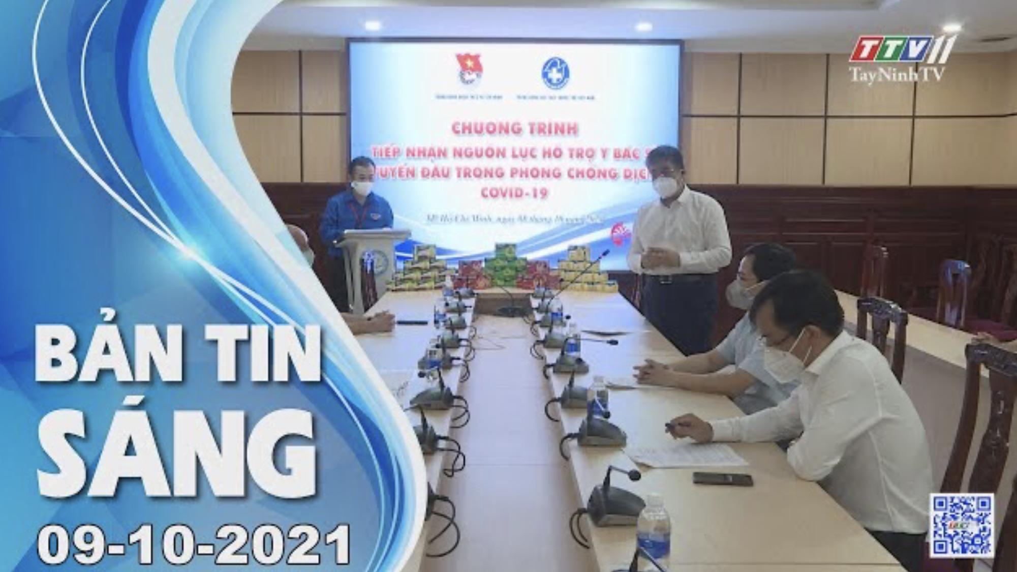 BẢN TIN SÁNG 09/10/2021 | Tin tức hôm nay | TayNinhTV