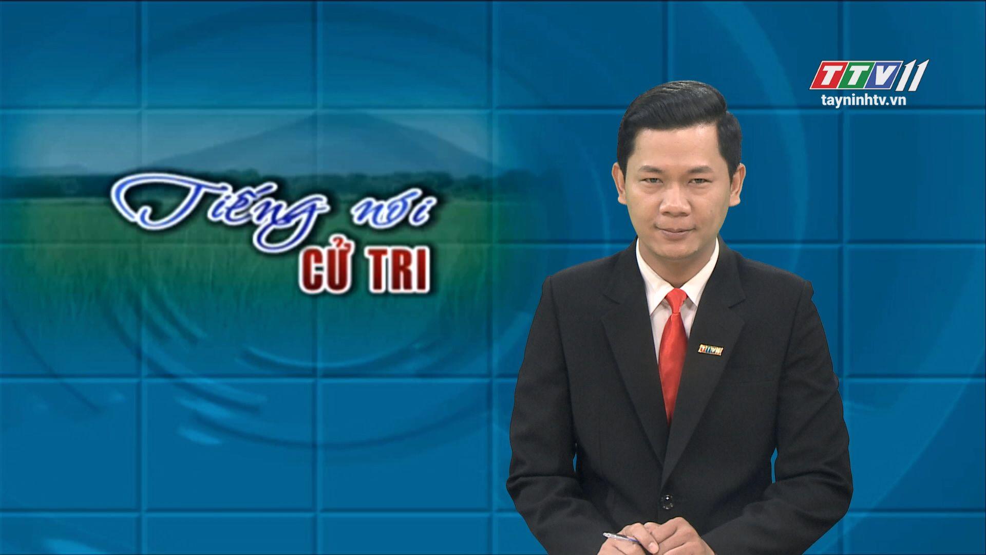 Chuyển tải giải quyết kịp thời các kiến nghị của người dân đáp ứng kỳ vọng của cử tri tỉnh nhà | TIẾNG NÓI CỬ TRI | TayNinhTV