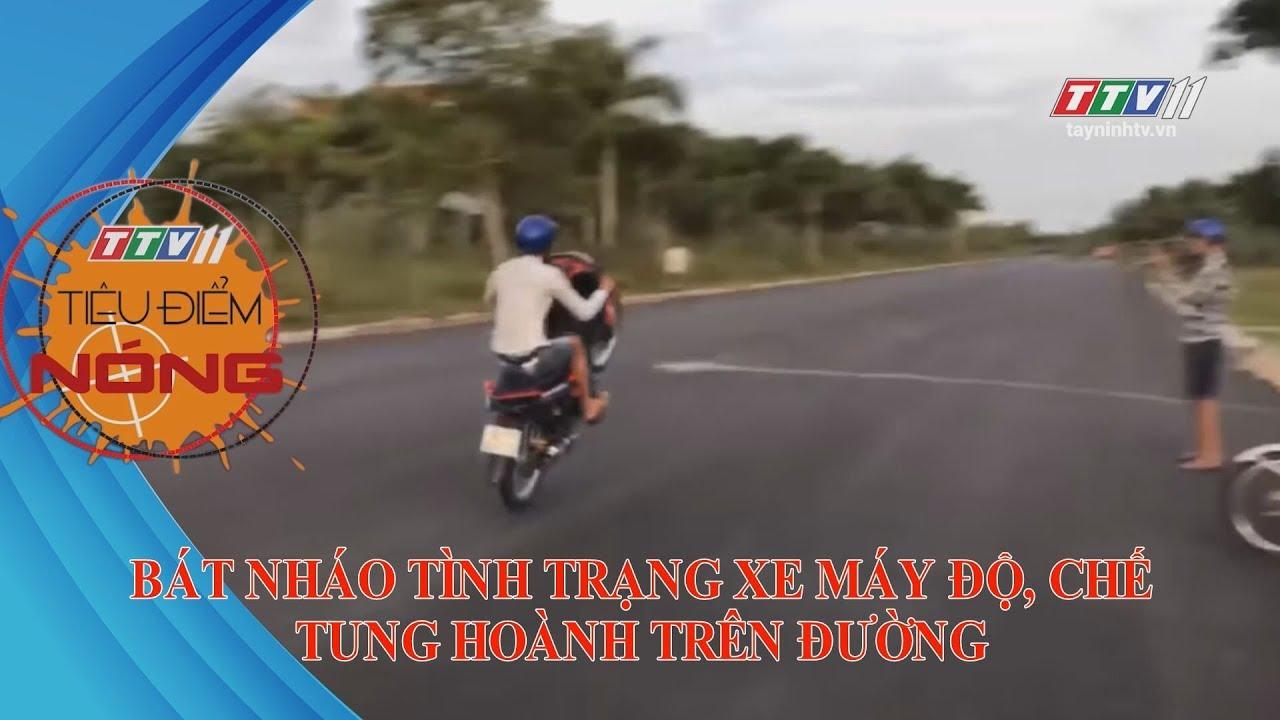 Bát nháo tình trạng xe máy độ, chế TUNG HOÀNH TRÊN ĐƯỜNG | TIÊU ĐIỂM NÓNG | TayNinhTV