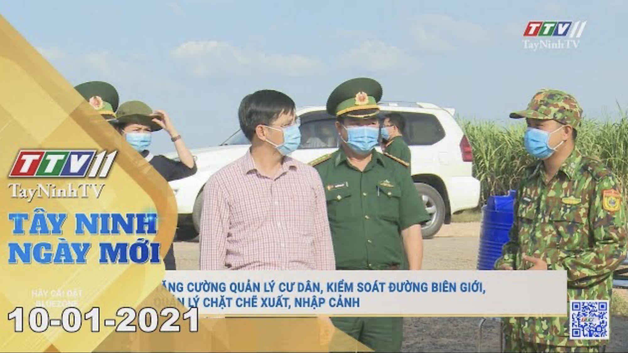 Tây Ninh Ngày Mới 10-01-2021 | Tin tức hôm nay | TayNinhTV