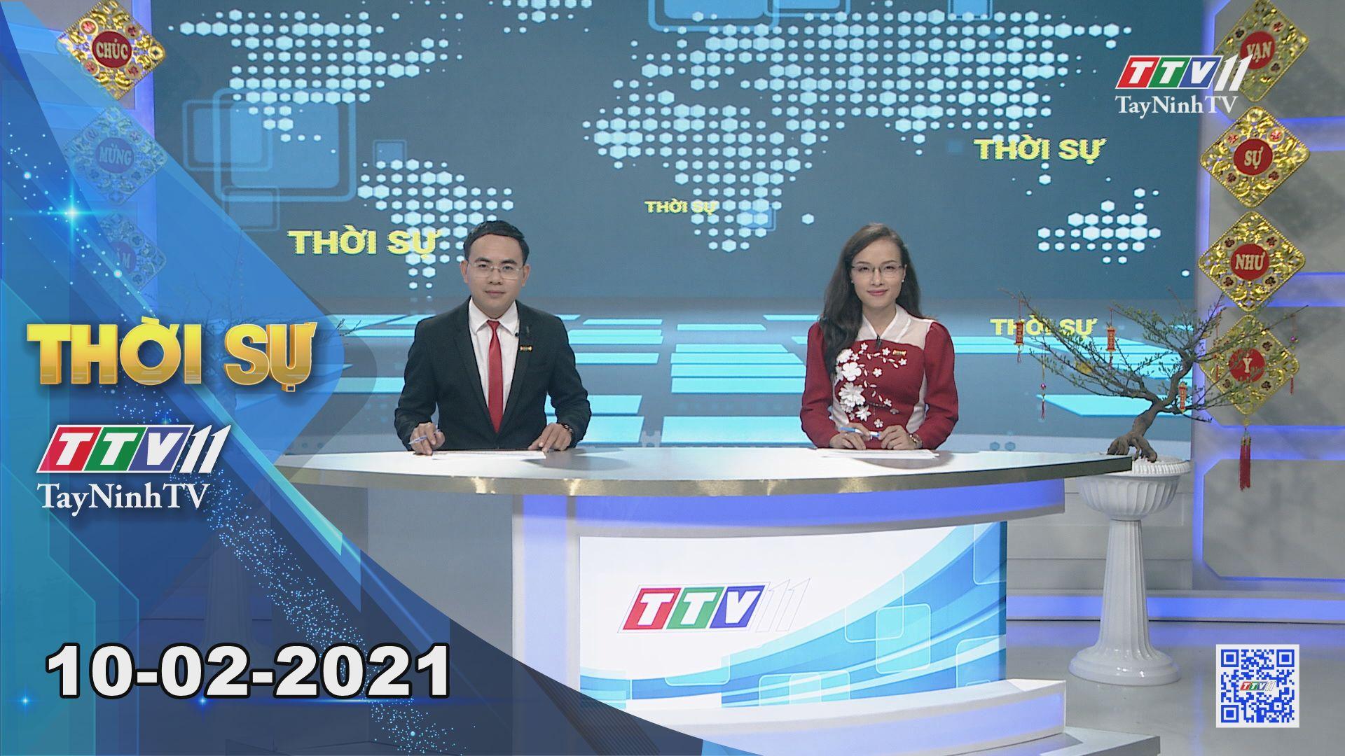 Thời sự Tây Ninh 10-02-2021   Tin tức hôm nay   TayNinhTV