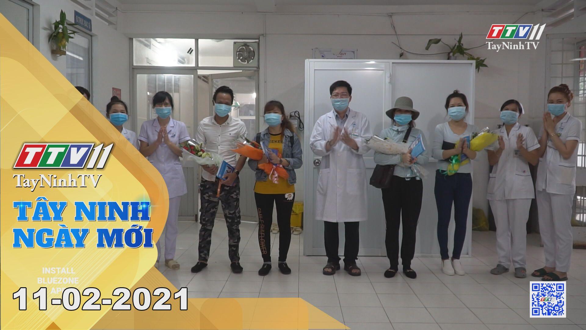 Tây Ninh Ngày Mới 11-02-2021   Tin tức hôm nay   TayNinhTV