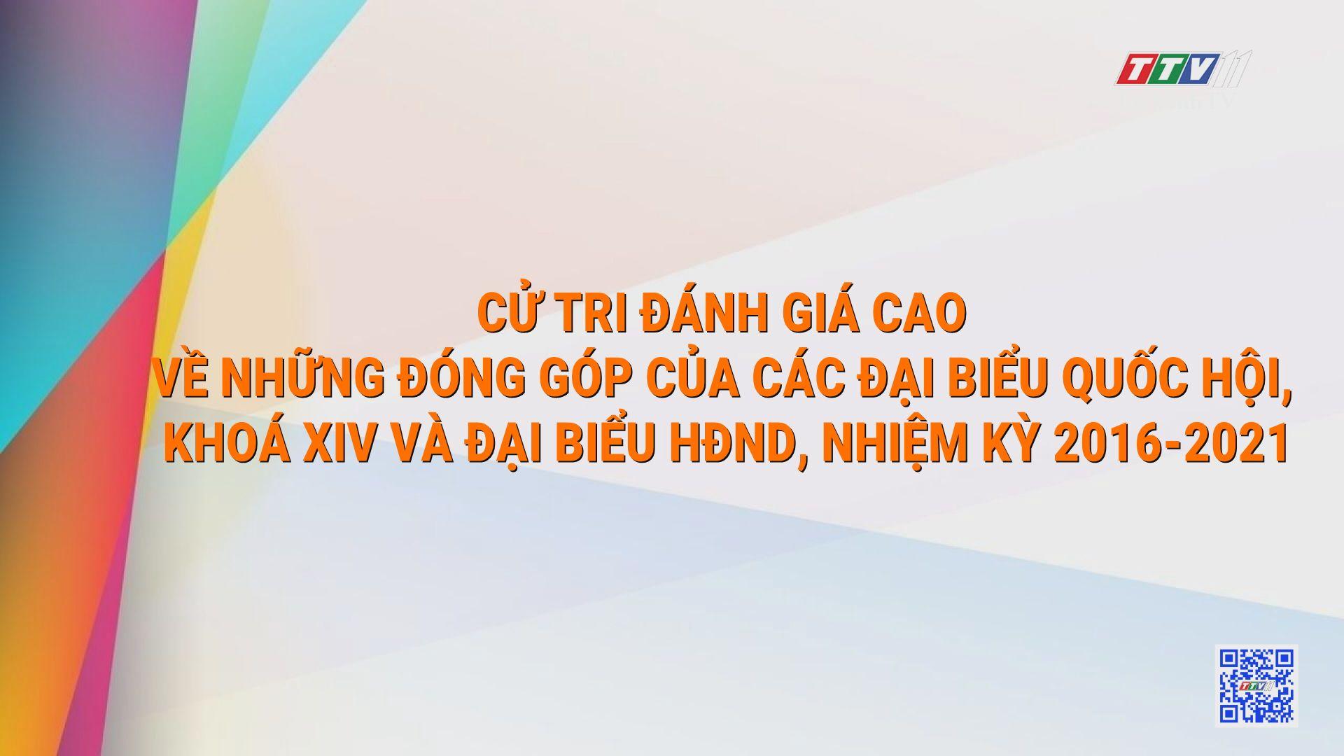 Cử tri đánh giá cao về những đóng góp của các đại biểu Quốc hội khóa XIV và đại biểu HĐND nhiệm kỳ 2016-2021 | TayNinhTV