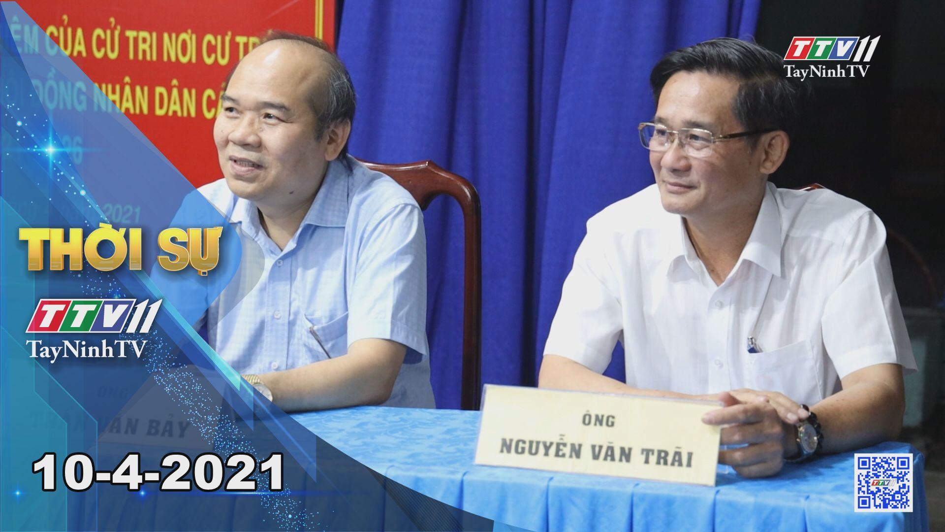 Thời sự Tây Ninh 10-4-2021 | Tin tức hôm nay | TayNinhTV