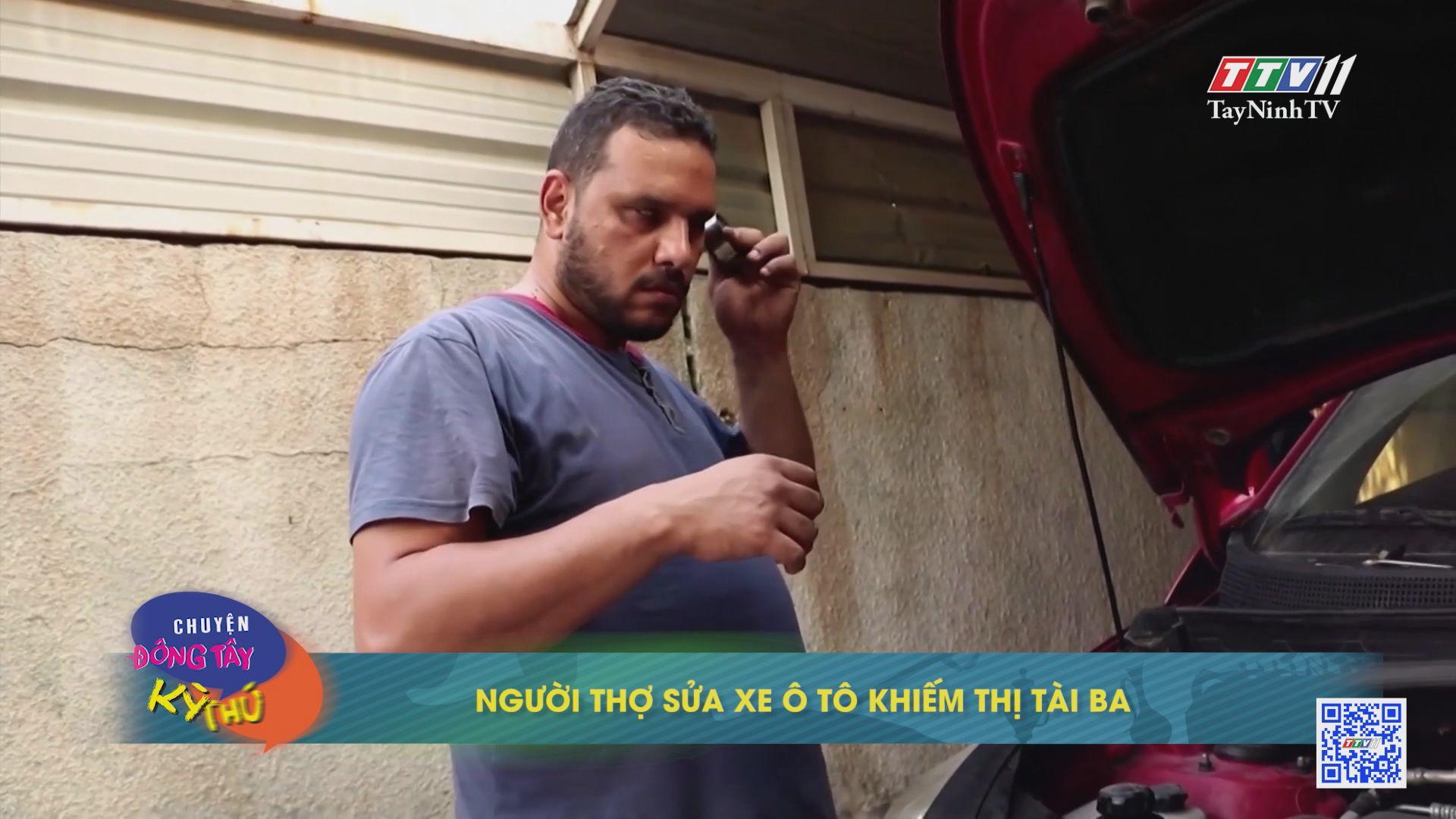 Người thợ sửa xe ô tô khiếm thị tài ba | CHUYỆN ĐÔNG TÂY KỲ THÚ | TayNinhTVE
