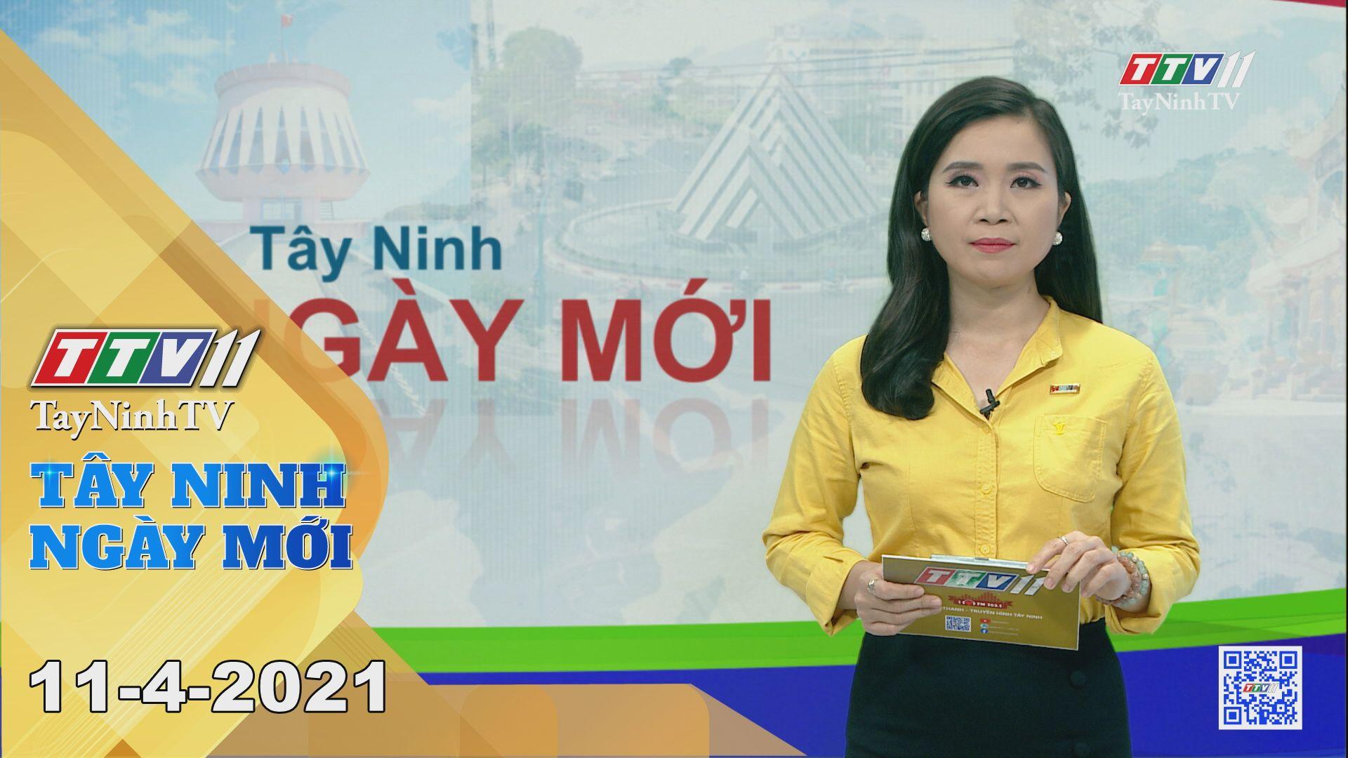 Tây Ninh Ngày Mới 11-4-2021 | Tin tức hôm nay | TayNinhTV