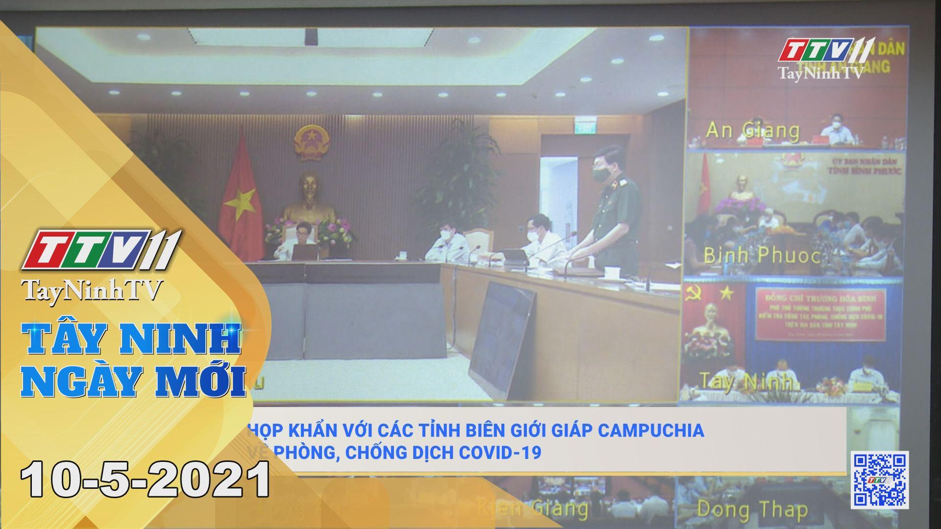 Tây Ninh Ngày Mới 10-5-2021 | Tin tức hôm nay | TayNinhTV