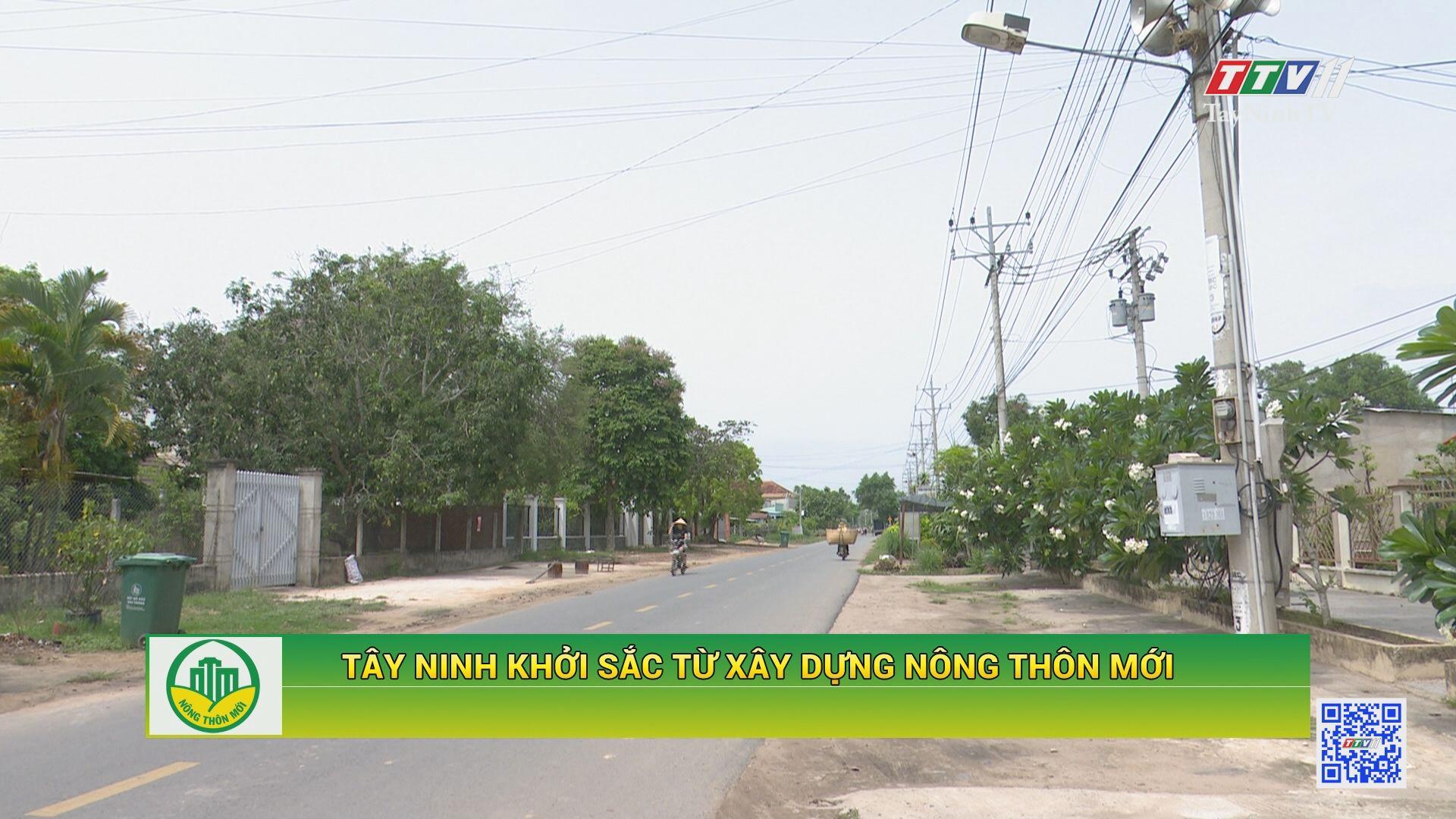 Tây Ninh khởi sắc từ xây dựng nông thôn mới   TÂY NINH XÂY DỰNG NÔNG MỚI   TayNinhTV