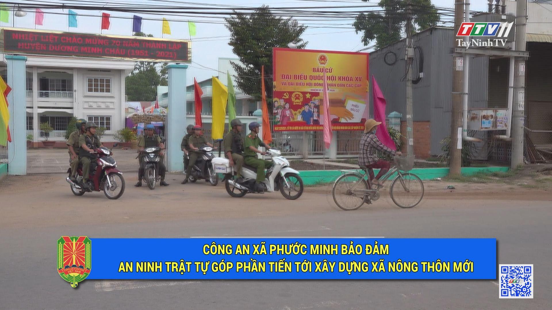 Công an xã Phước Minh bảo đảm ANTT góp phần tiến tới xây dựng xã nông thôn mới   AN NINH TÂY NINH   TayNinhTV