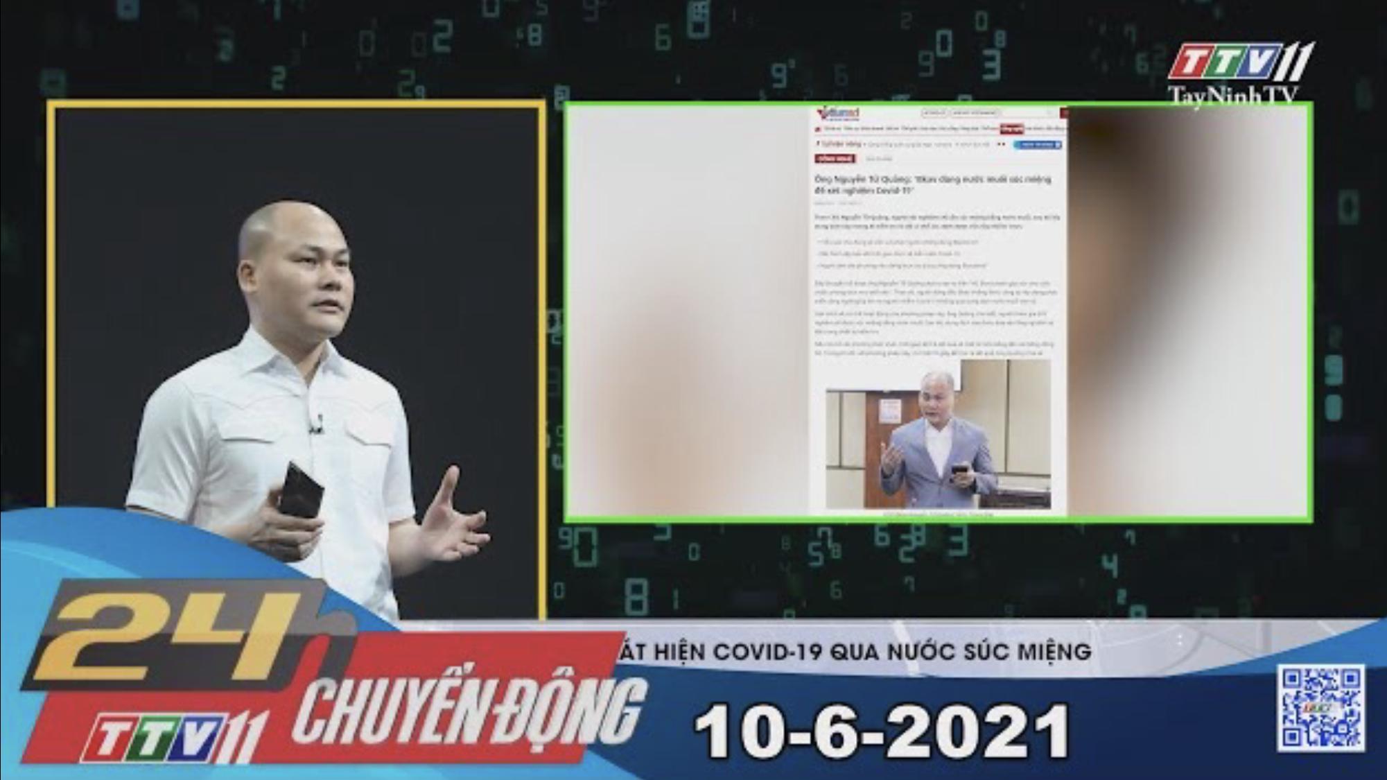 24h Chuyển động 10-6-2021 | Tin tức hôm nay | TayNinhTV