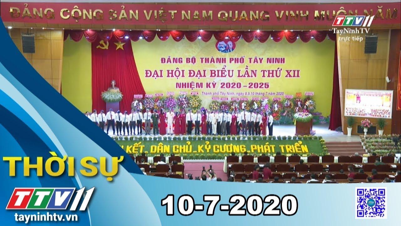 Thời sự Tây Ninh 10-7-2020 | Tin tức hôm nay | TayNinhTV