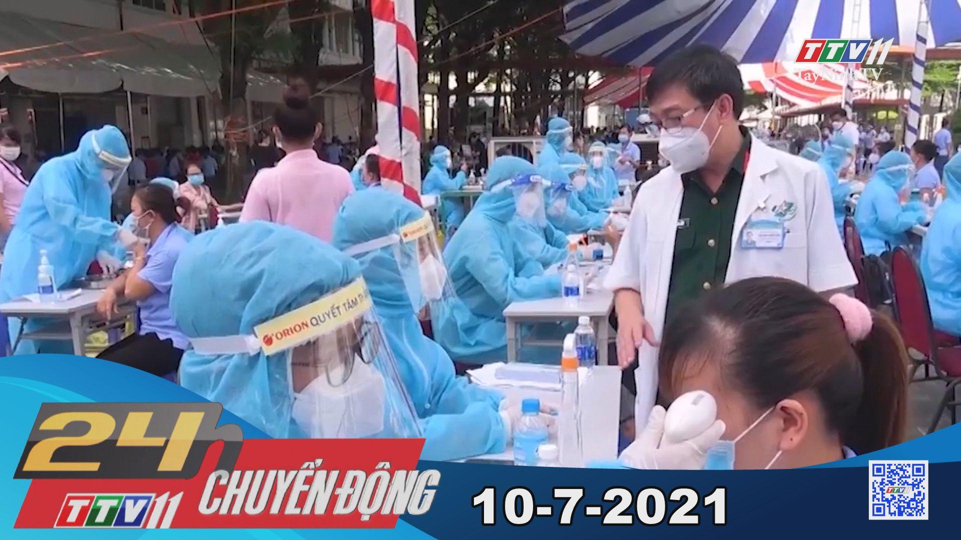 24h Chuyển động 10-7-2021   Tin tức hôm nay   TayNinhTV