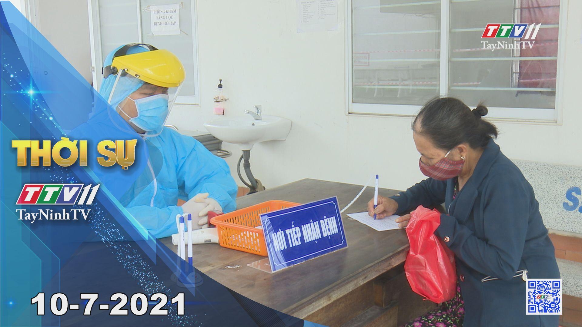 Thời sự Tây Ninh 10-7-2021   Tin tức hôm nay   TayNinhTV