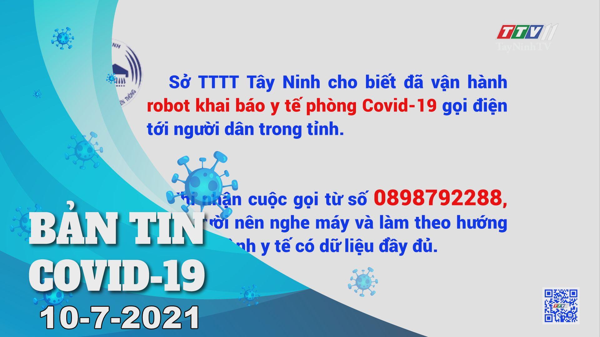 Bản tin Covid-19   Tin tức hôm nay 10-7-2021   TâyNinhTV