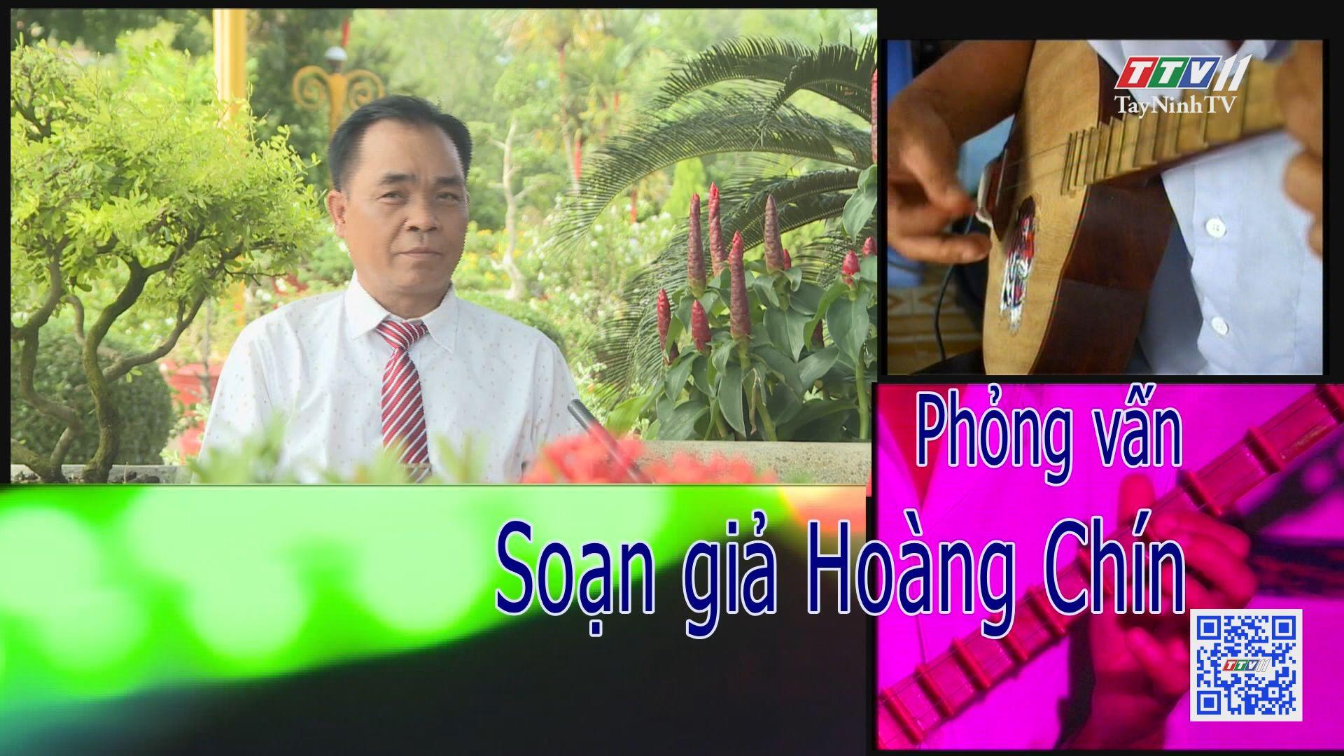 Phỏng vấn Soạn giả Hoàng Chín | TẠP CHÍ VĂN NGHỆ | TayNinhTV
